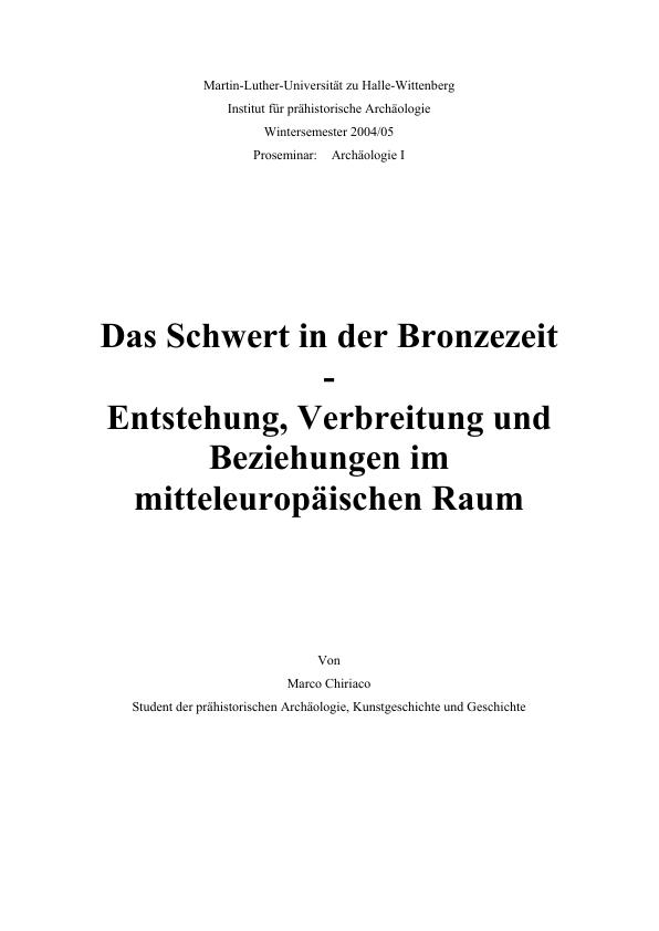 Titel: Das Schwert in der Bronzezeit. Entstehung, Verbreitung und Beziehungen im mitteleuropäischen Raum