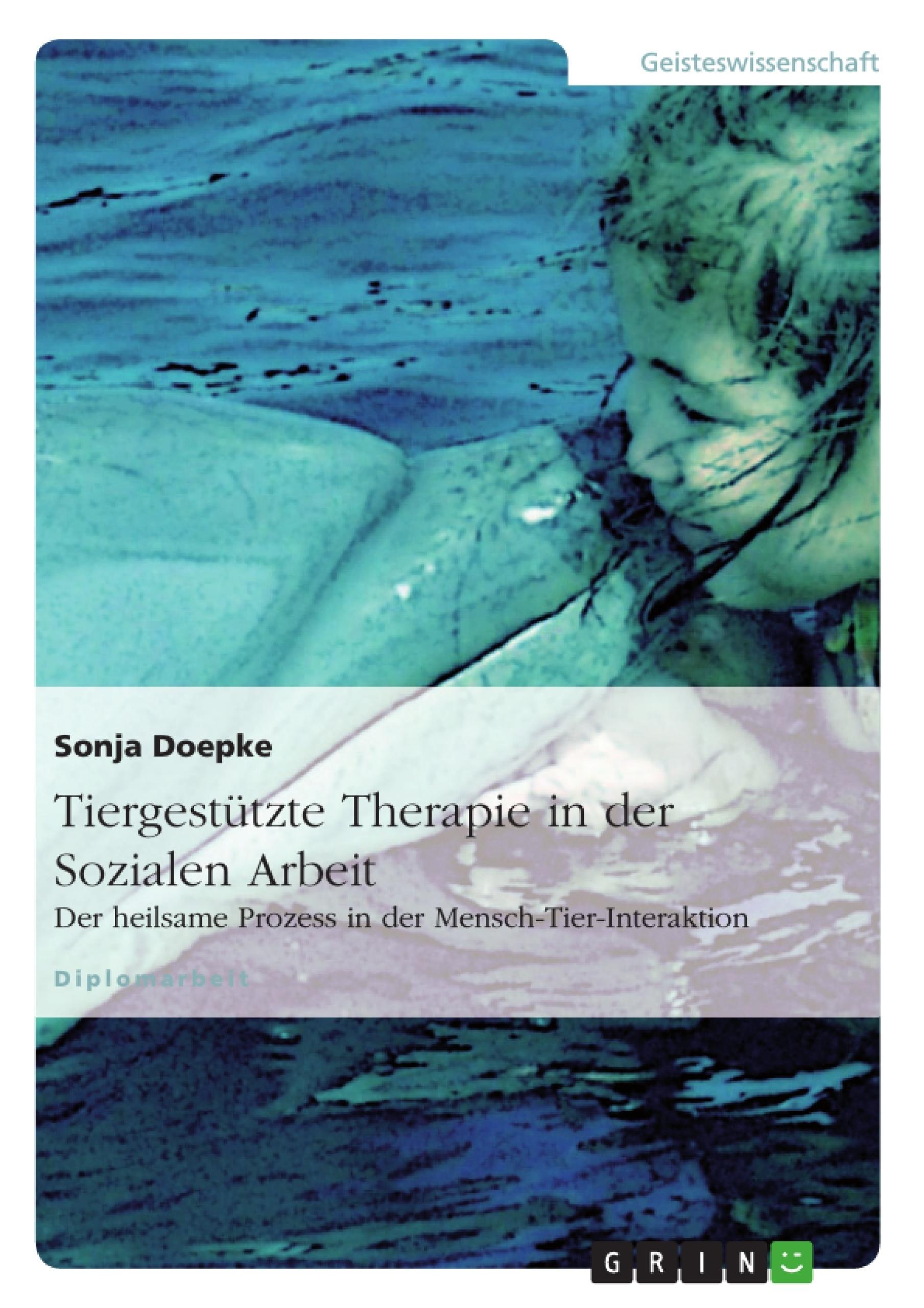 Titel: Tiergestützte Therapie in der Sozialen Arbeit