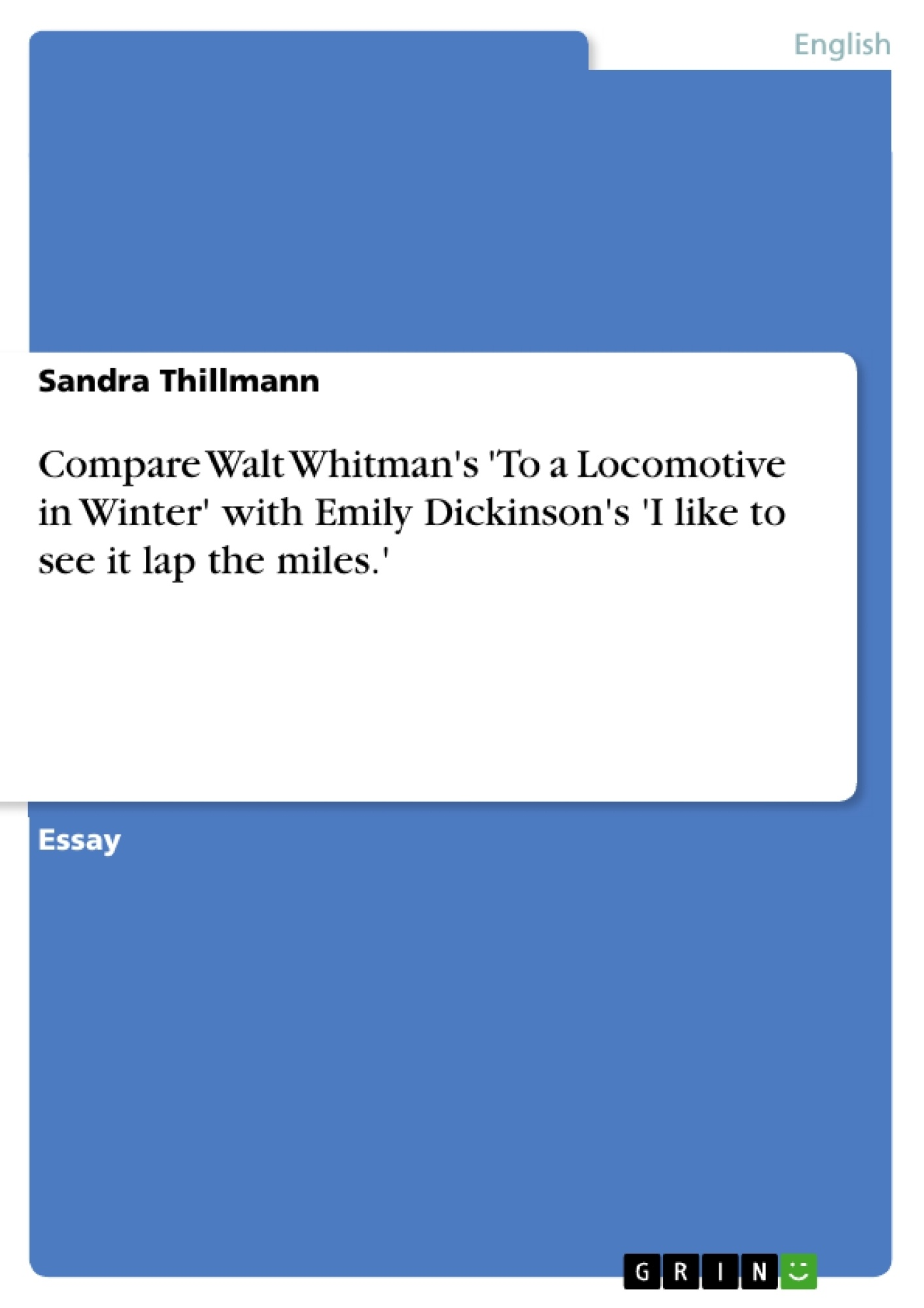 Title: Compare Walt Whitman's 'To a Locomotive in Winter' with Emily Dickinson's 'I like to see it lap the miles.'
