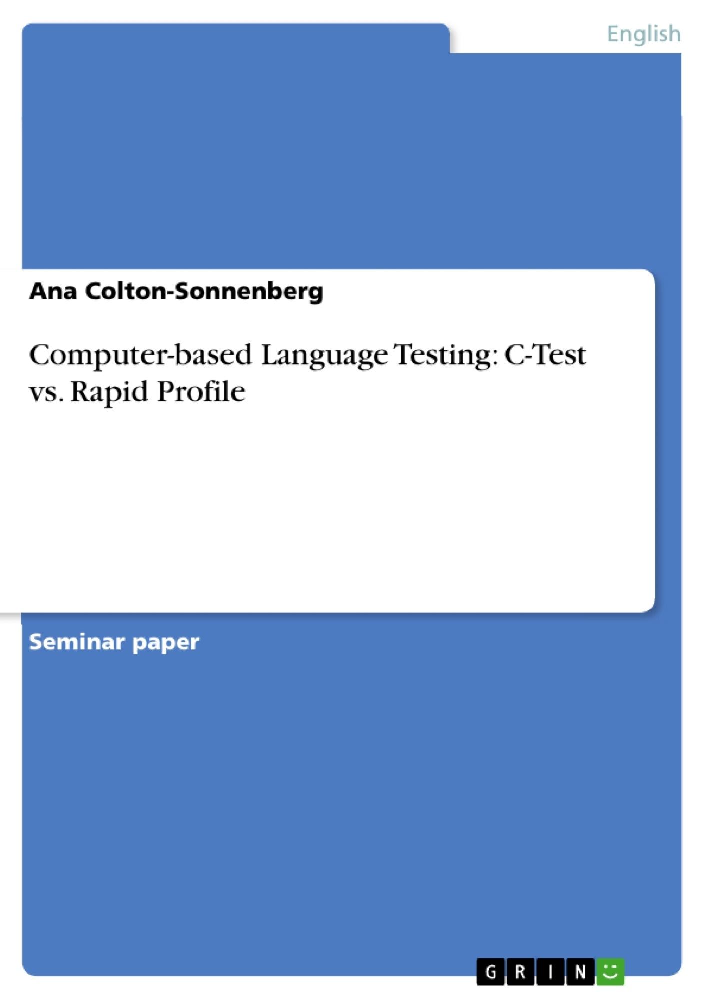 Title: Computer-based Language Testing:  C-Test vs. Rapid Profile