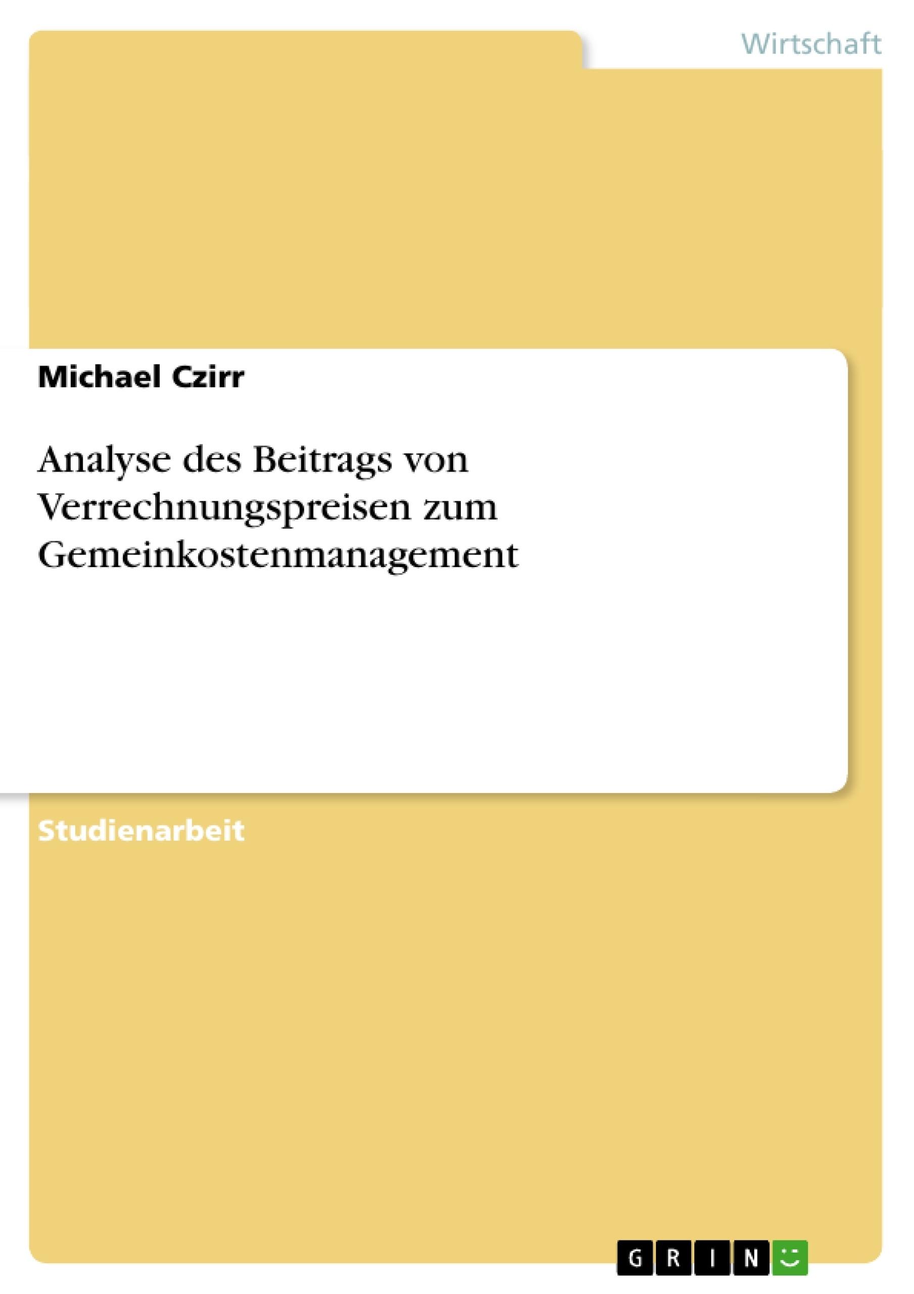 Titel: Analyse des Beitrags von Verrechnungspreisen zum Gemeinkostenmanagement