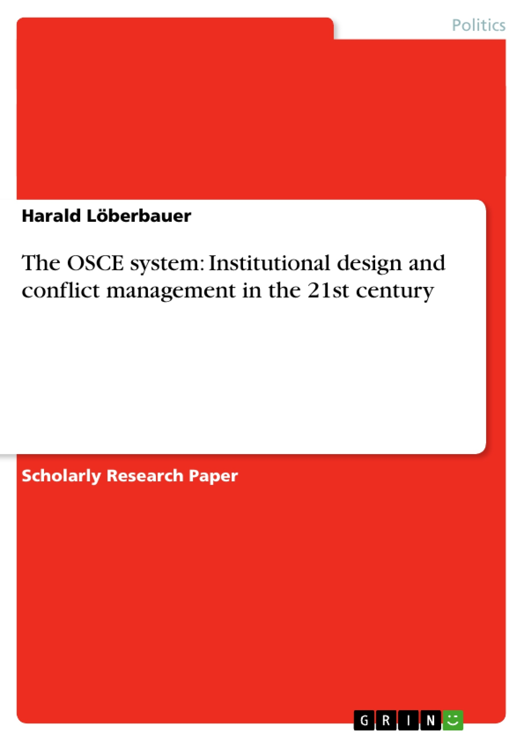 Title: The OSCE system: Institutional design and conflict management in the 21st century