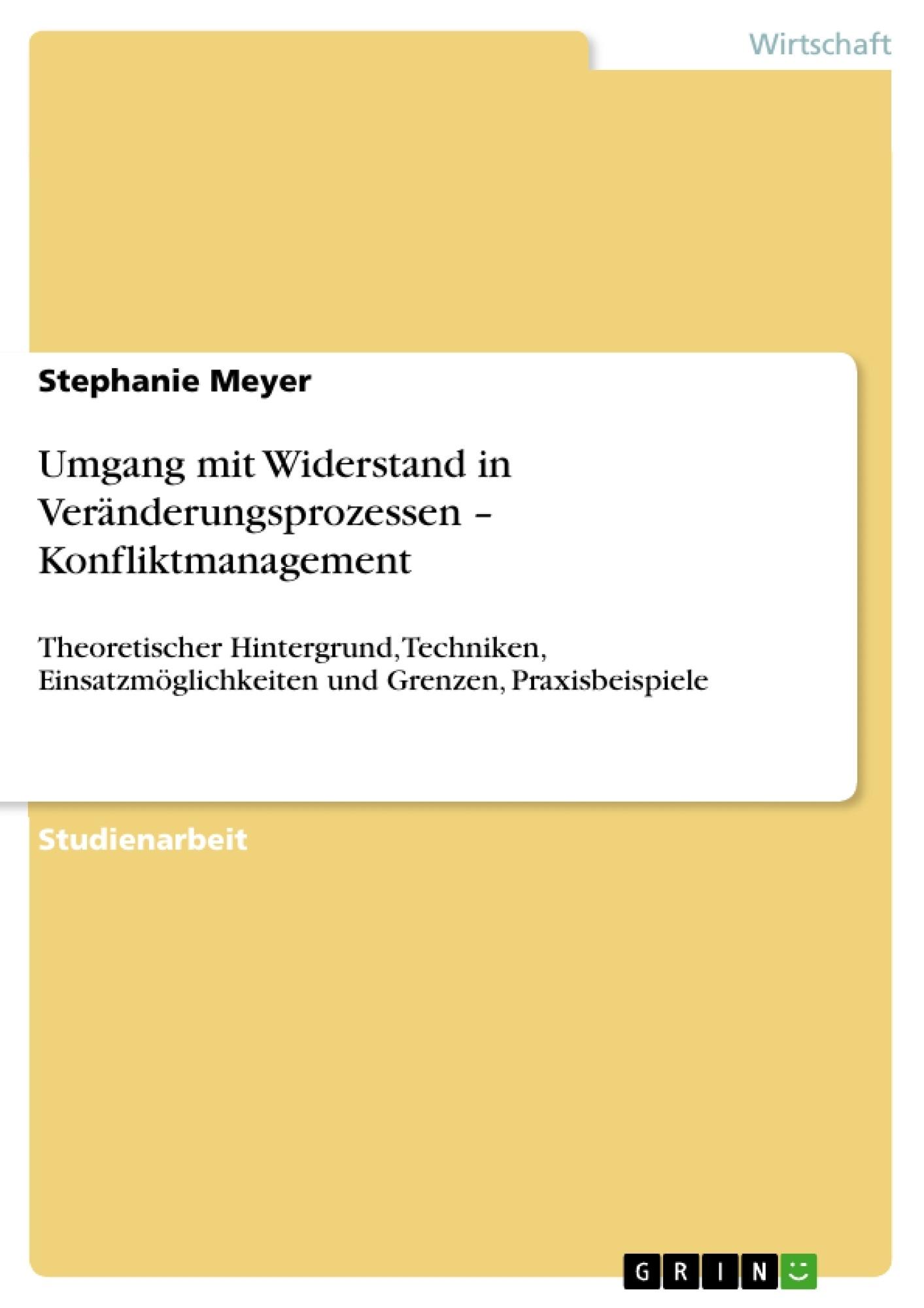 Titel: Umgang mit Widerstand in Veränderungsprozessen – Konfliktmanagement