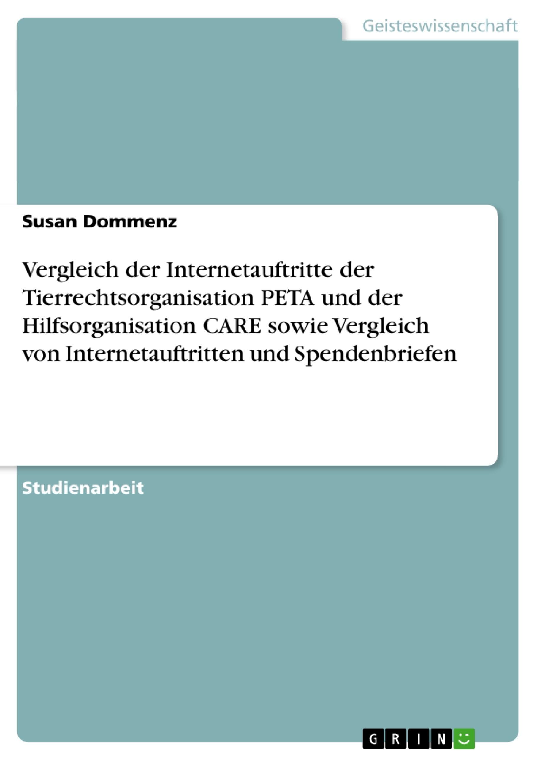 Titel: Vergleich der Internetauftritte der Tierrechtsorganisation PETA und der Hilfsorganisation CARE sowie Vergleich von Internetauftritten und Spendenbriefen