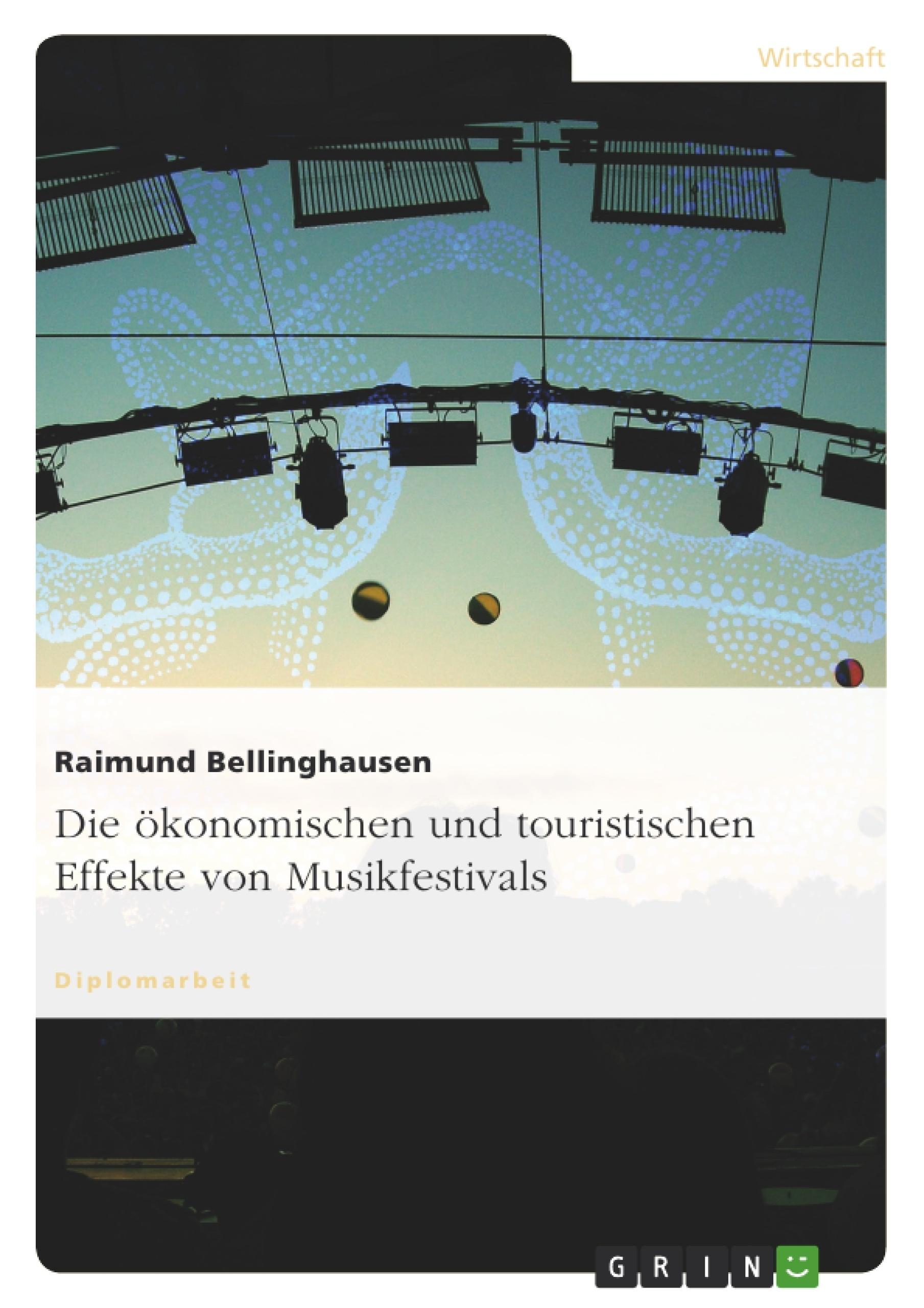 Titel: Die ökonomischen und touristischen Effekte von Musikfestivals