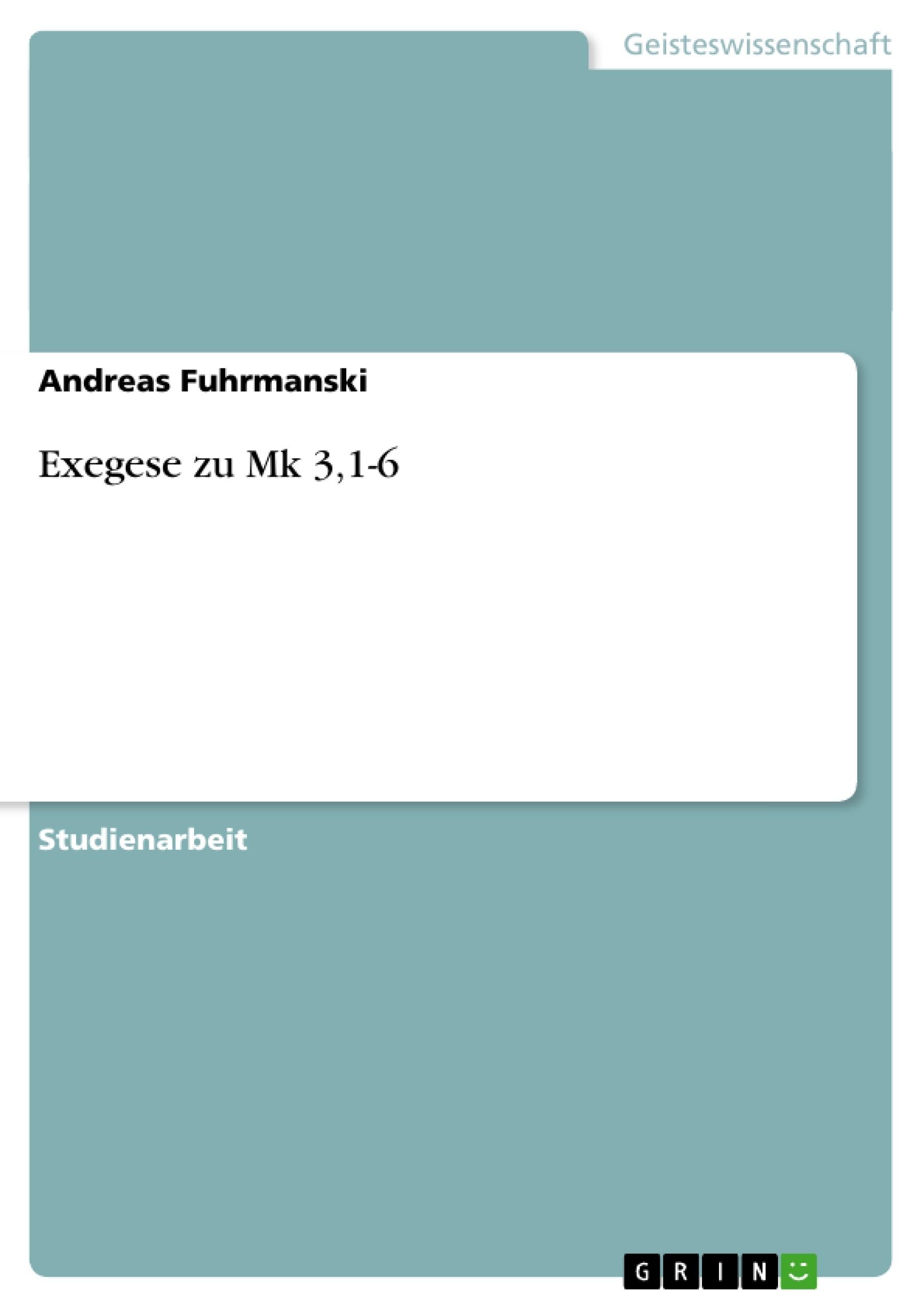 Titel: Exegese zu Mk 3,1-6