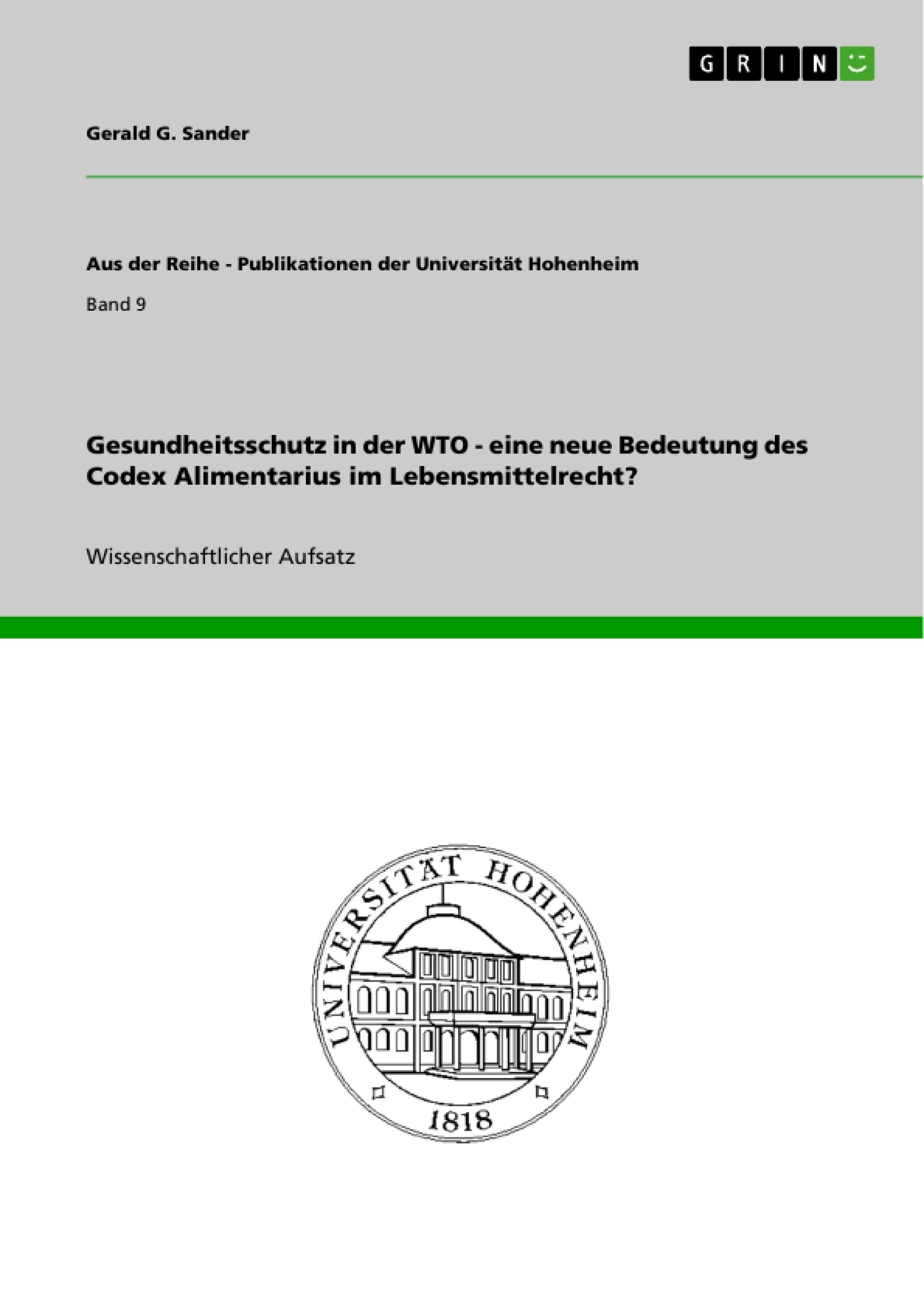 Titel: Gesundheitsschutz in der WTO - eine neue Bedeutung des Codex Alimentarius im Lebensmittelrecht?