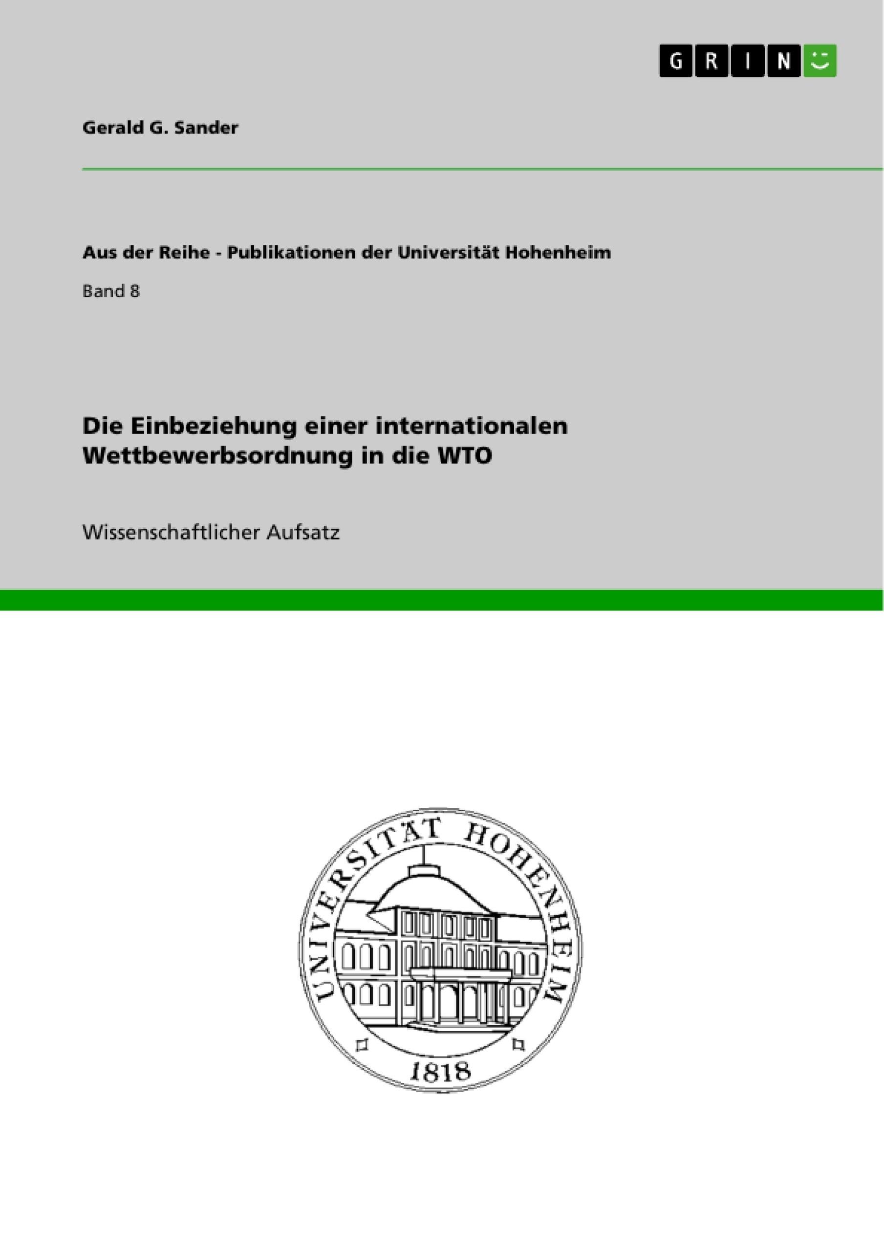 Titel: Die Einbeziehung einer internationalen Wettbewerbsordnung in die WTO