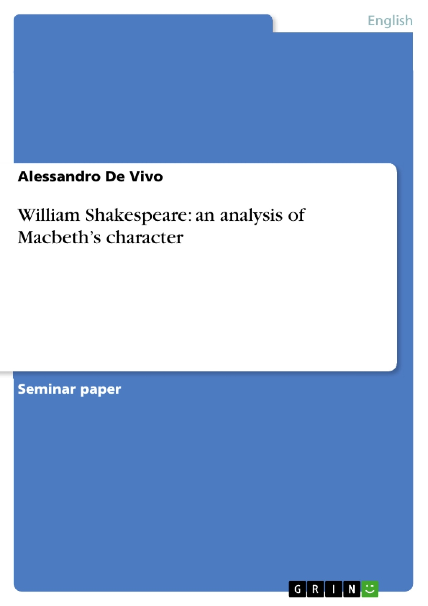 Title: William Shakespeare: an analysis of Macbeth's character