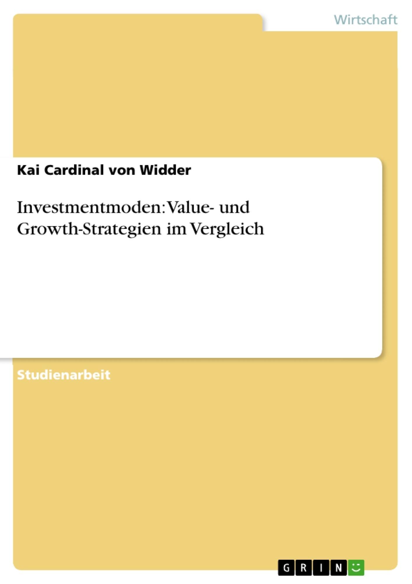 Titel: Investmentmoden: Value- und Growth-Strategien im Vergleich