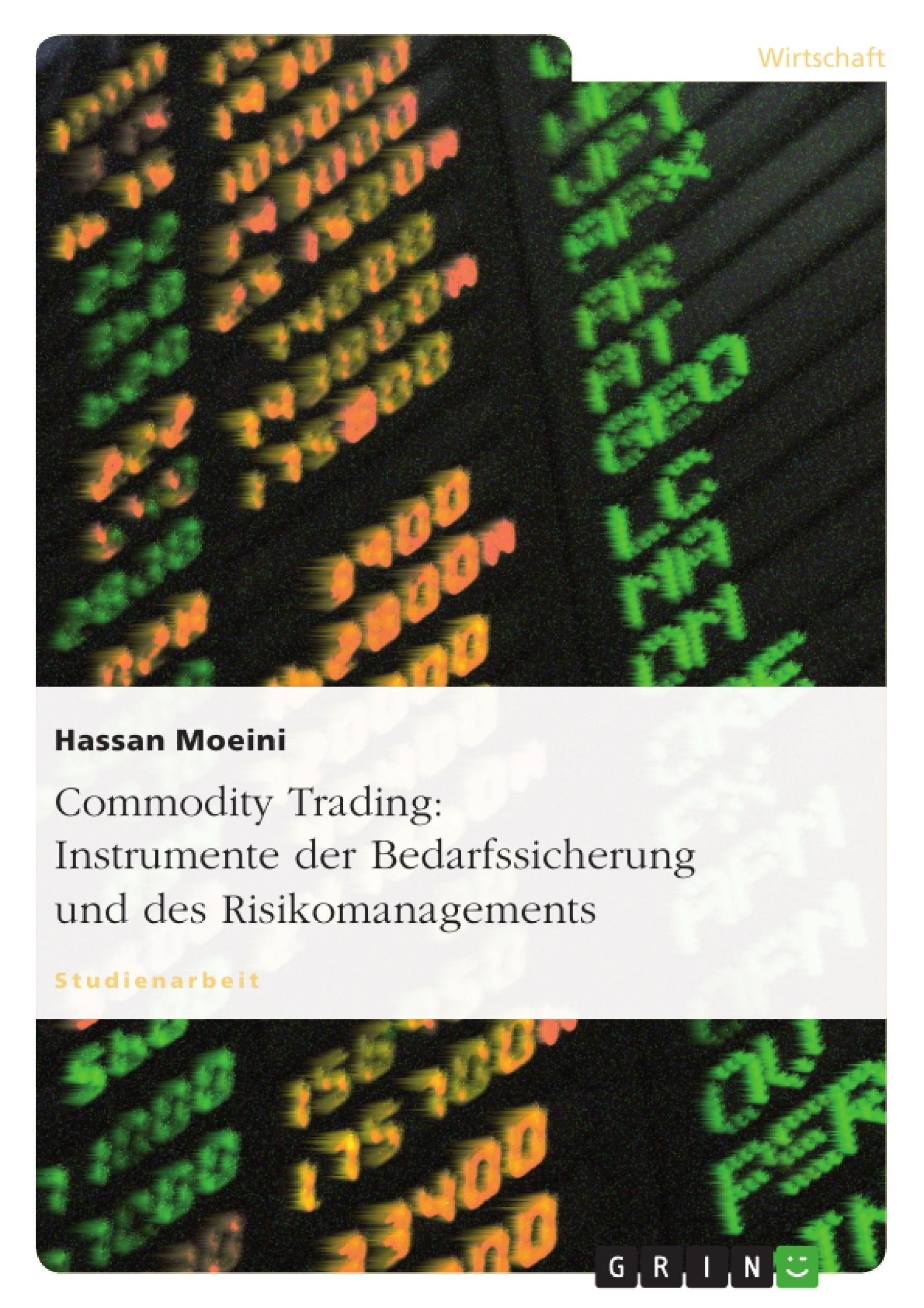 Titel: Commodity Trading: Instrumente der Bedarfssicherung und des Risikomanagements