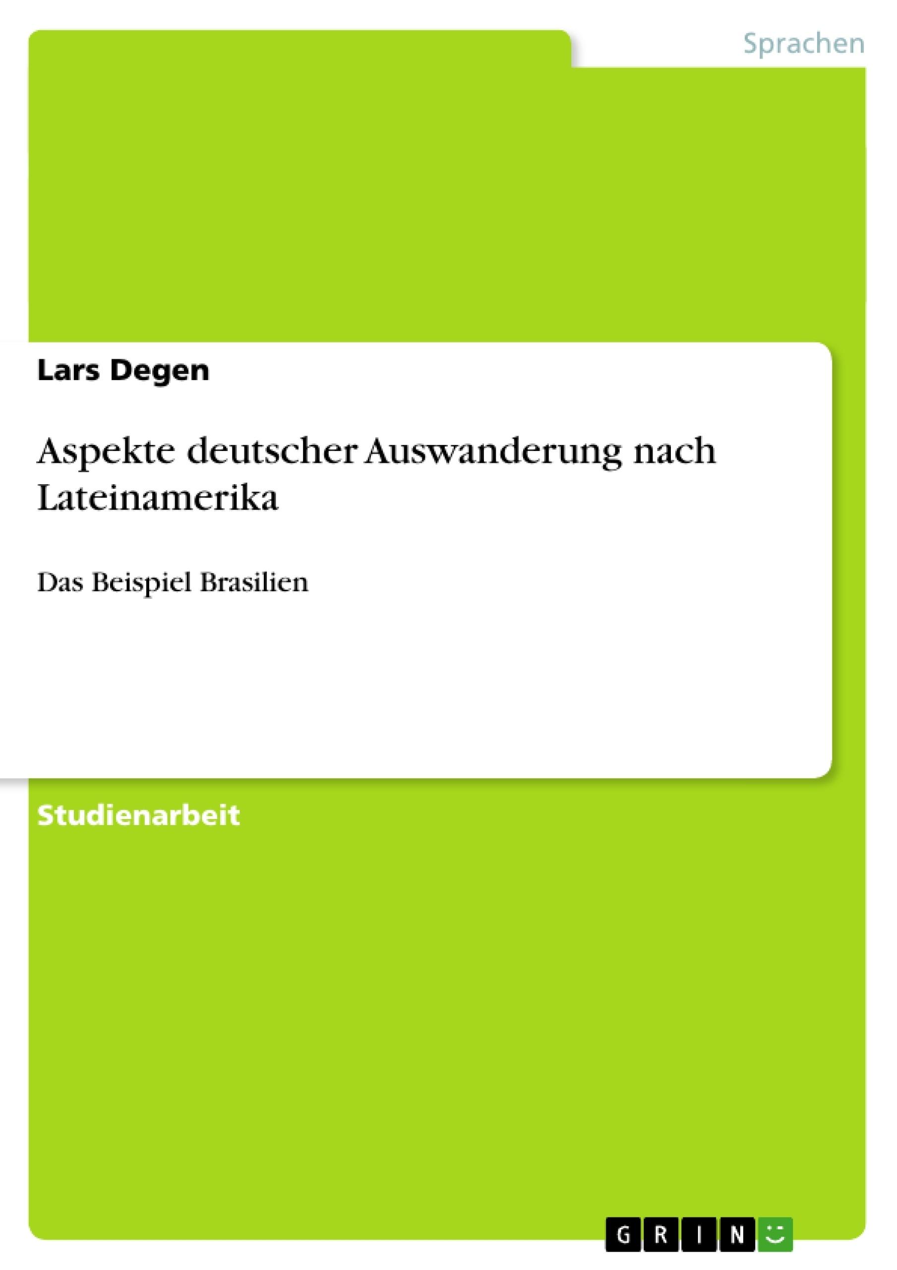 Titel: Aspekte deutscher Auswanderung nach Lateinamerika