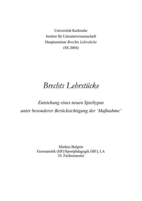 Titel: Brechts Lehrstücke - Entstehung eines neuen Spieltypus unter besonderer Berücksichtigung der 'Maßnahme'