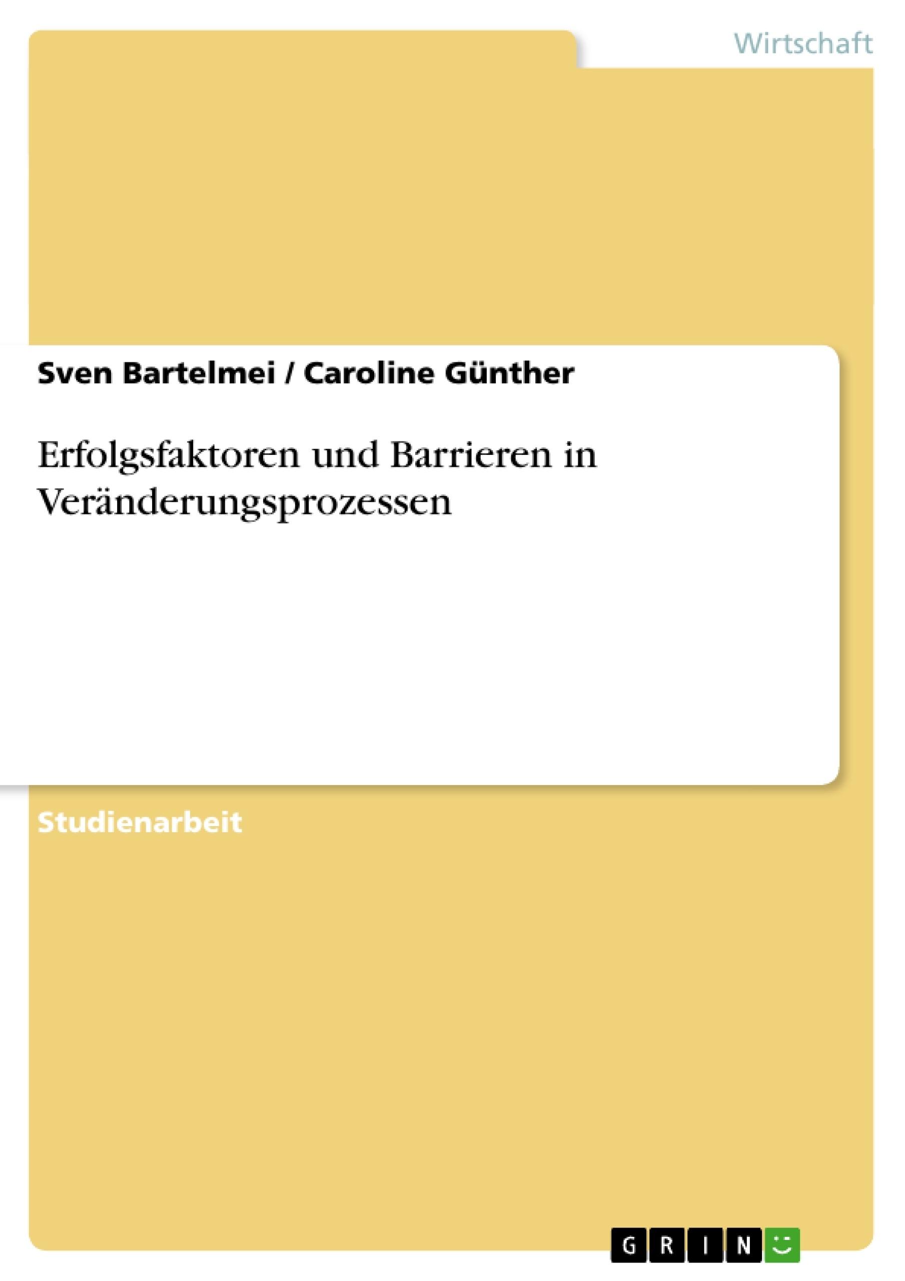 Titel: Erfolgsfaktoren und Barrieren in Veränderungsprozessen