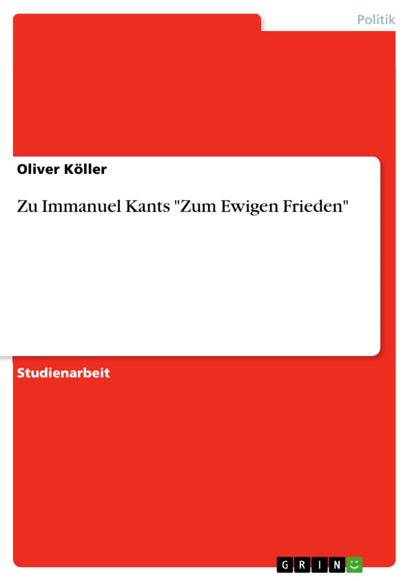 "Titel: Zu Immanuel Kants ""Zum Ewigen Frieden"""