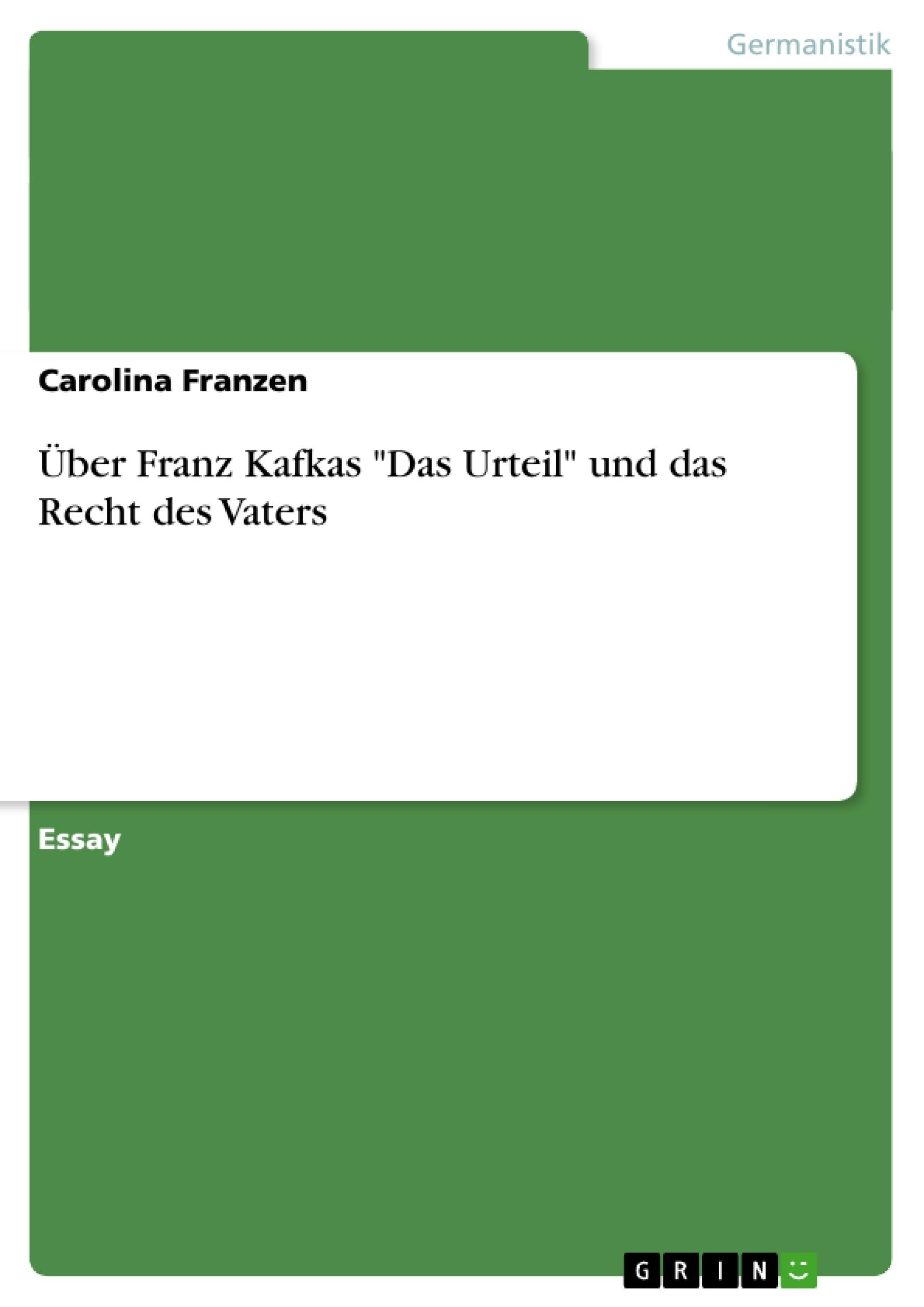 """Titel: Über Franz Kafkas """"Das Urteil"""" und das Recht des Vaters"""