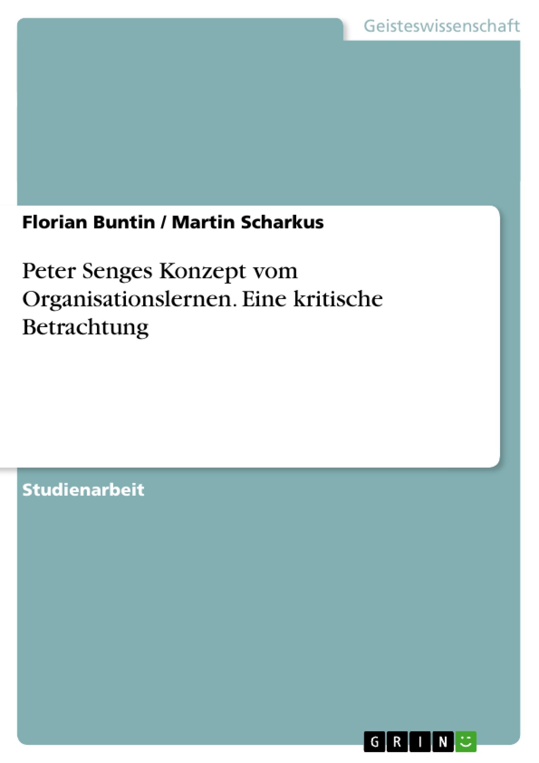 Titel: Peter Senges Konzept vom Organisationslernen. Eine kritische Betrachtung