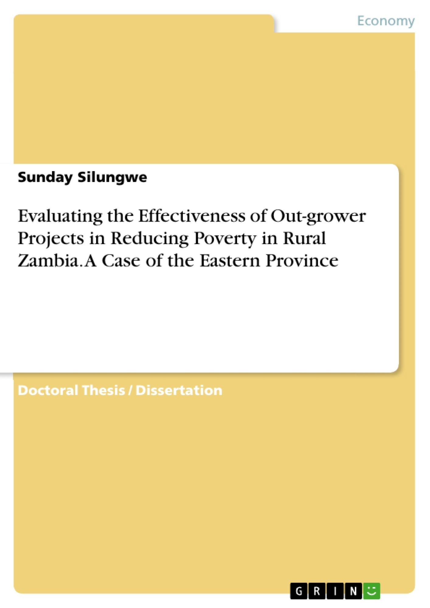 Title: Evaluating the Effectiveness of Out-grower Projects in Reducing Poverty in Rural Zambia. A Case of the Eastern Province