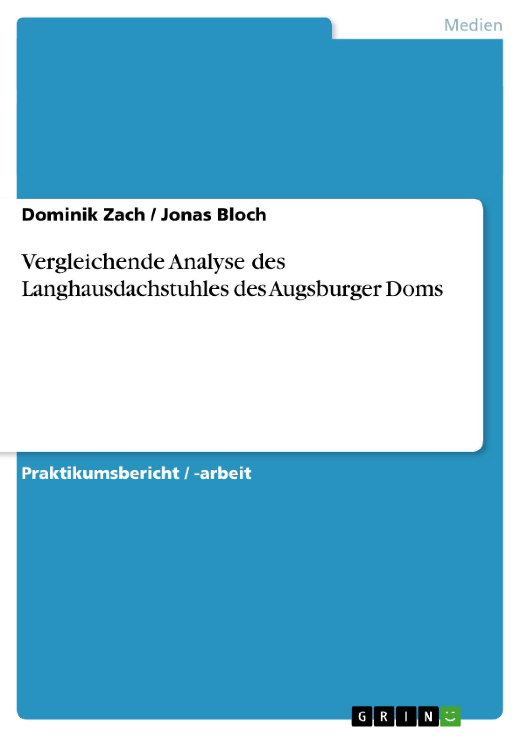 Titel: Vergleichende Analyse des Langhausdachstuhles des Augsburger Doms