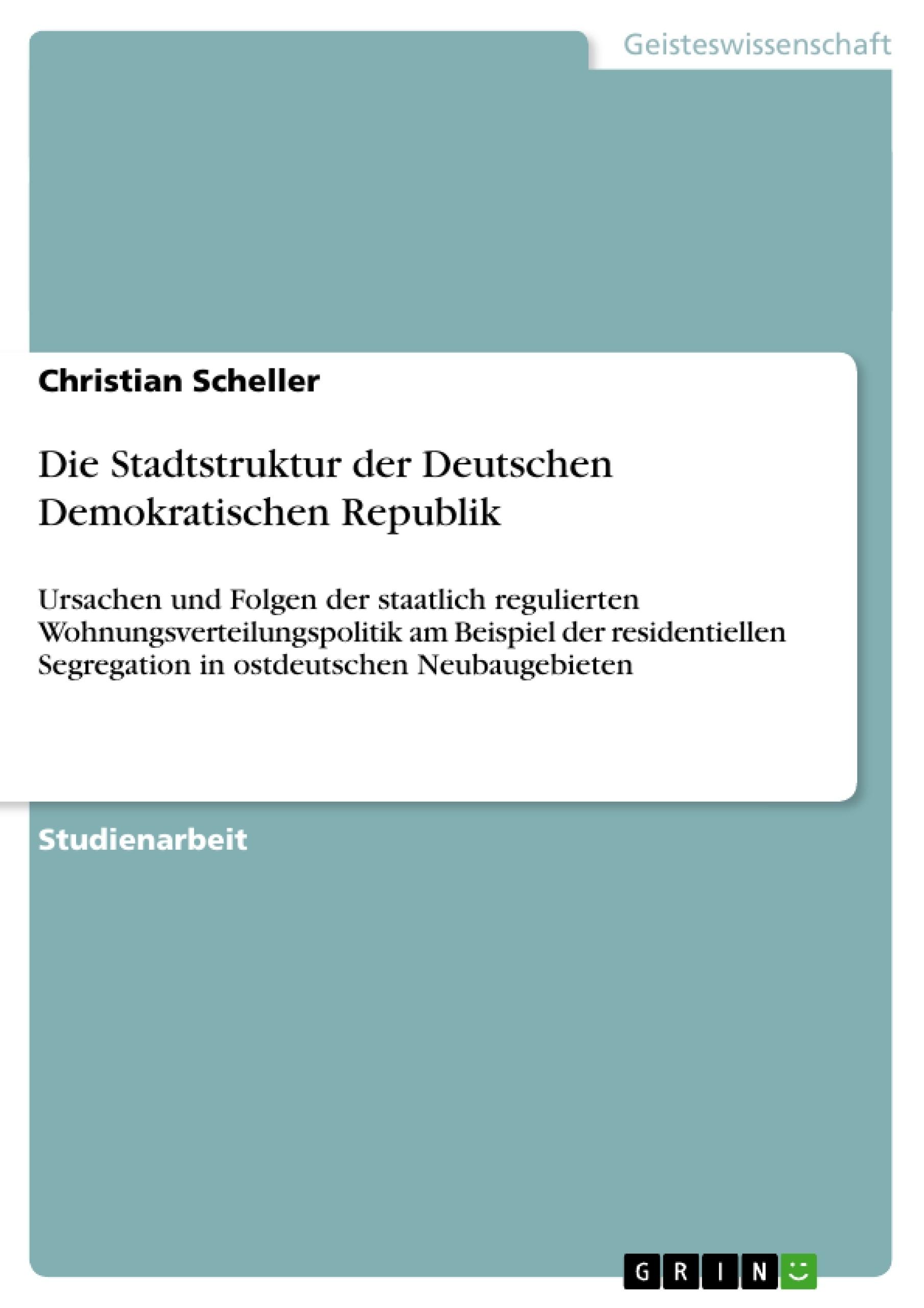 Titel: Die Stadtstruktur der Deutschen Demokratischen Republik