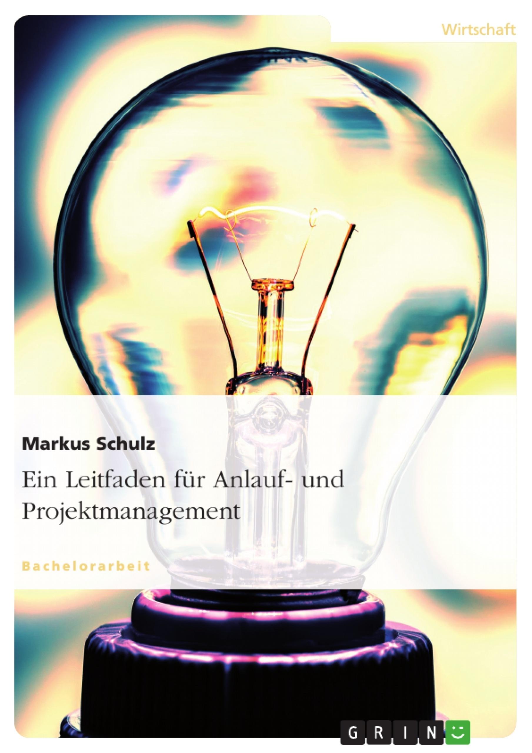 Titel: Ein Leitfaden für Anlauf- und Projektmanagement