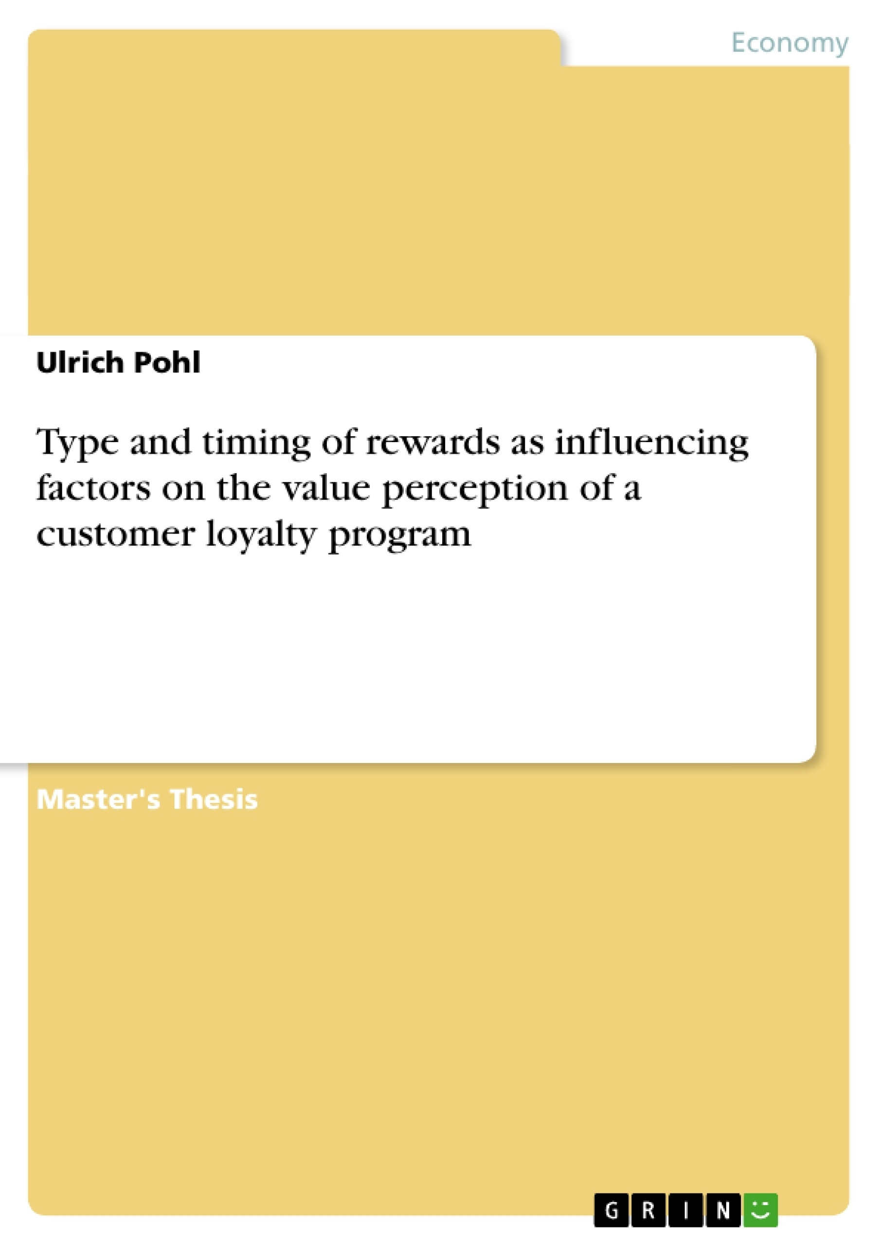 Title: Type and timing of rewards as influencing factors on the value perception of a customer loyalty program
