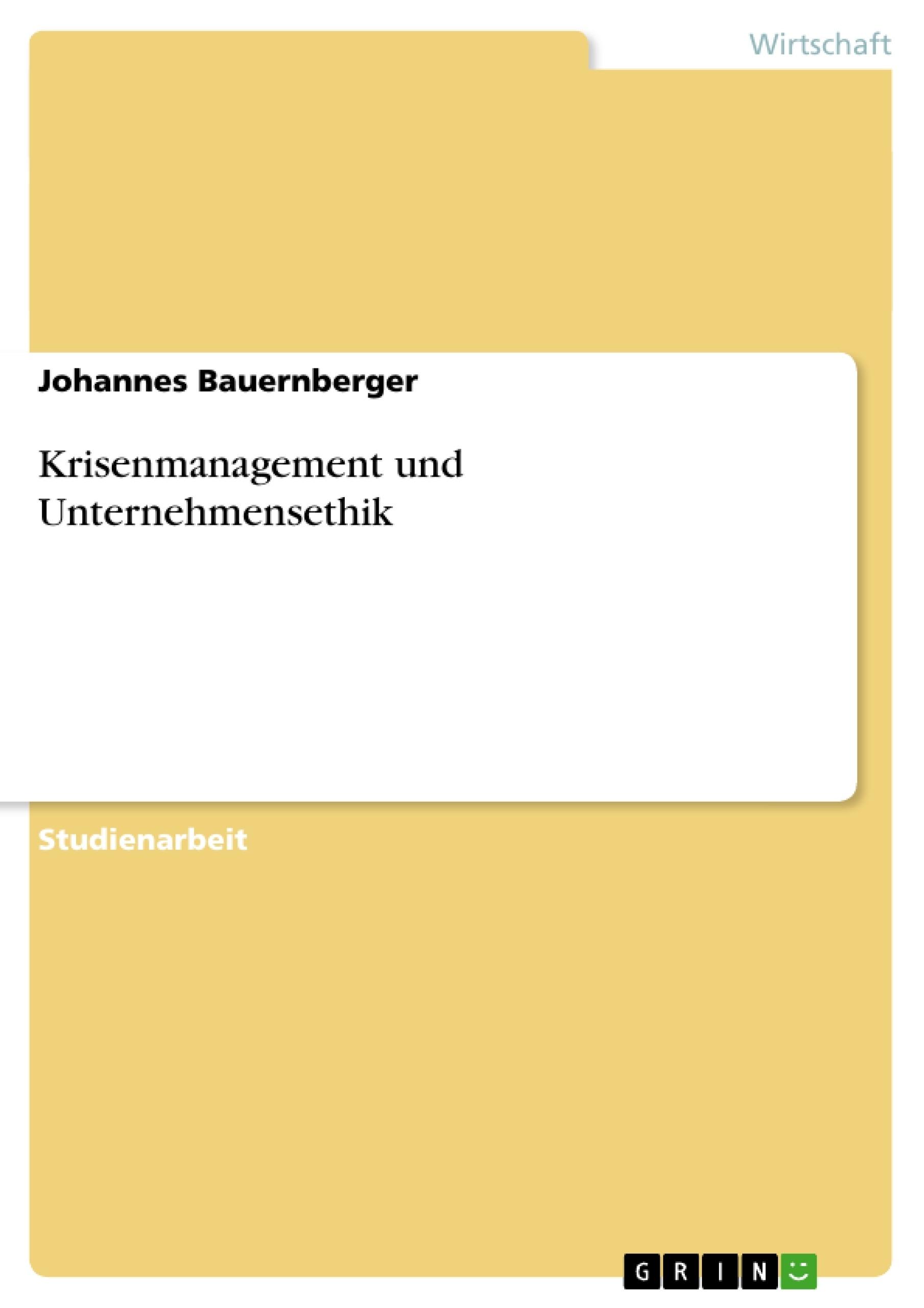 Titel: Krisenmanagement und Unternehmensethik