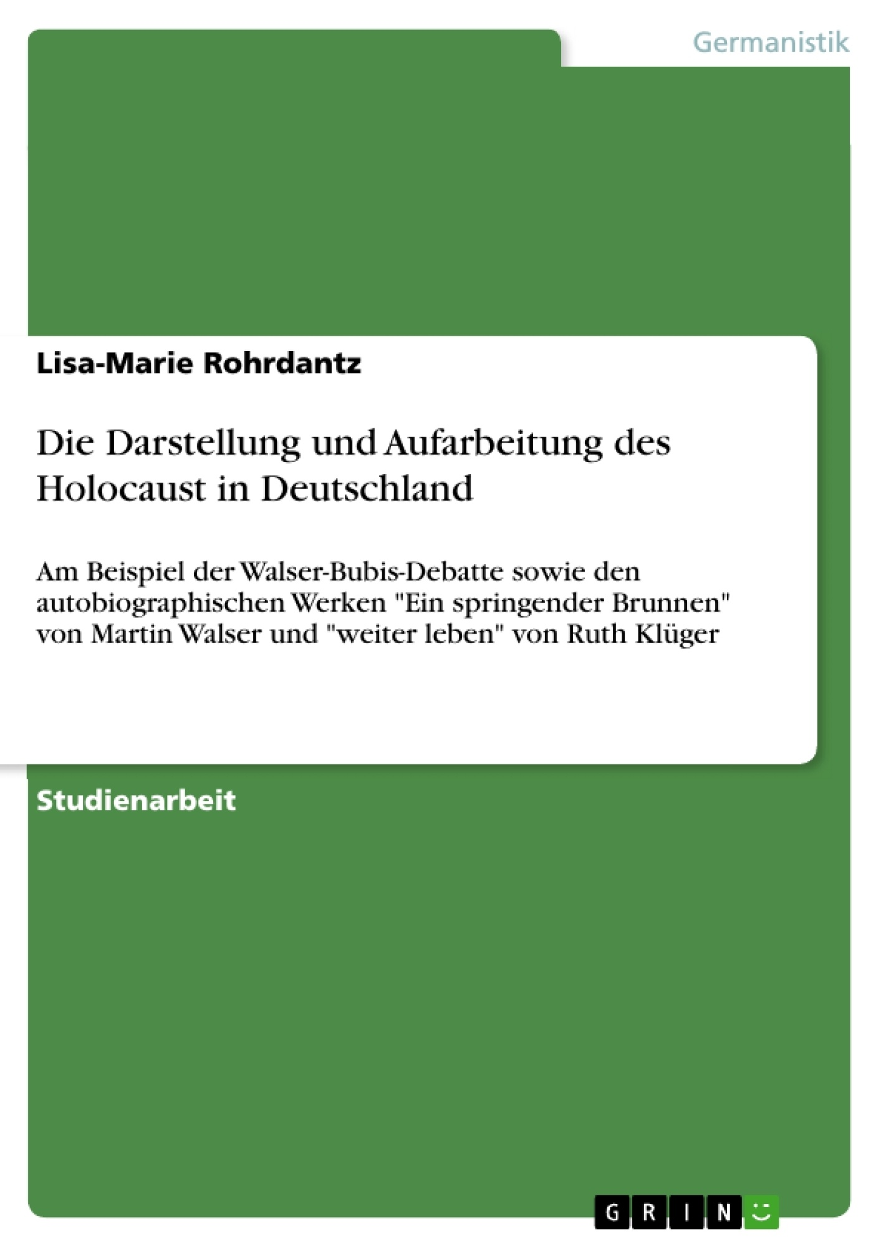 Titel: Die Darstellung und Aufarbeitung des Holocaust in Deutschland