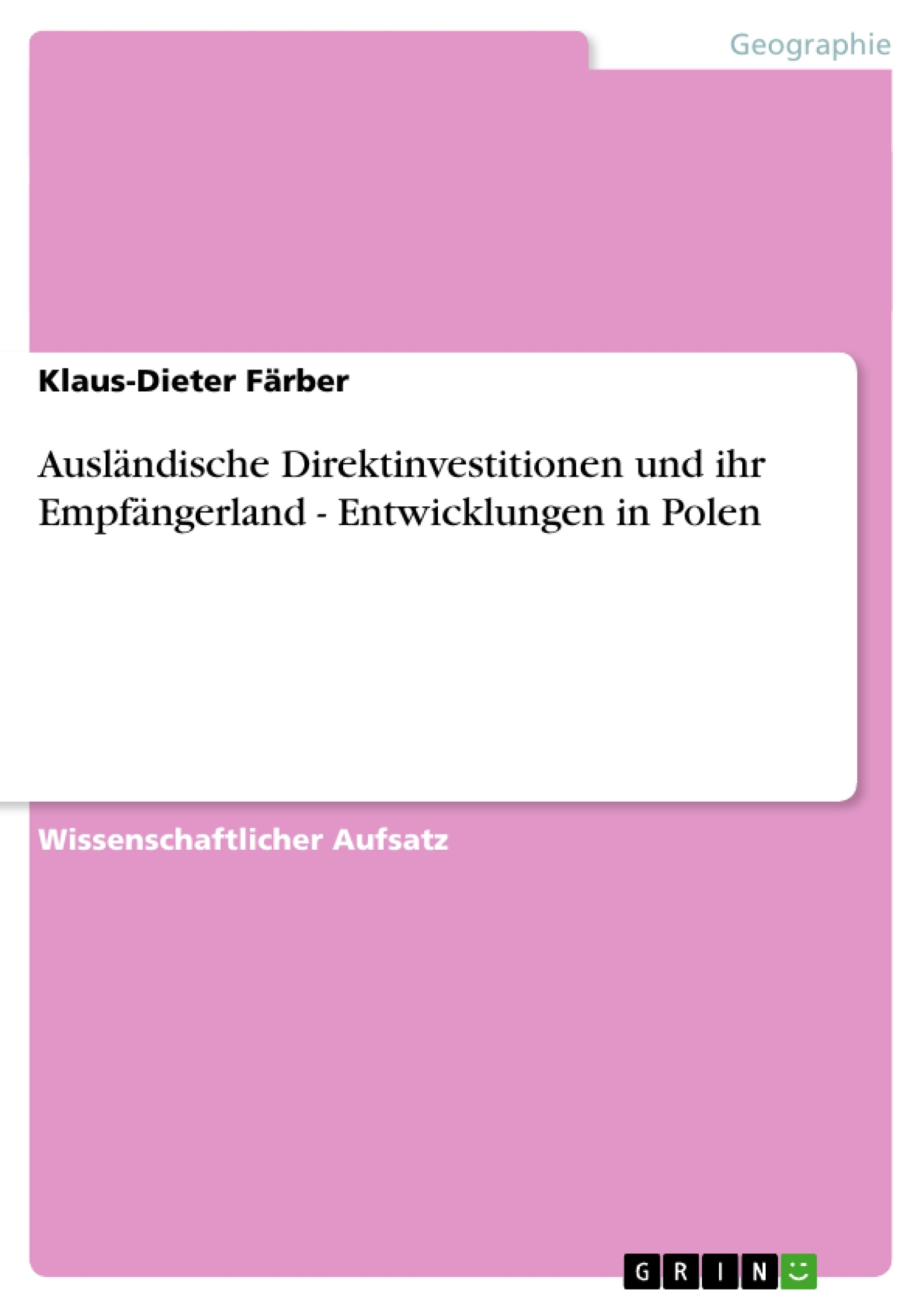 Titel: Ausländische Direktinvestitionen und ihr Empfängerland - Entwicklungen in Polen