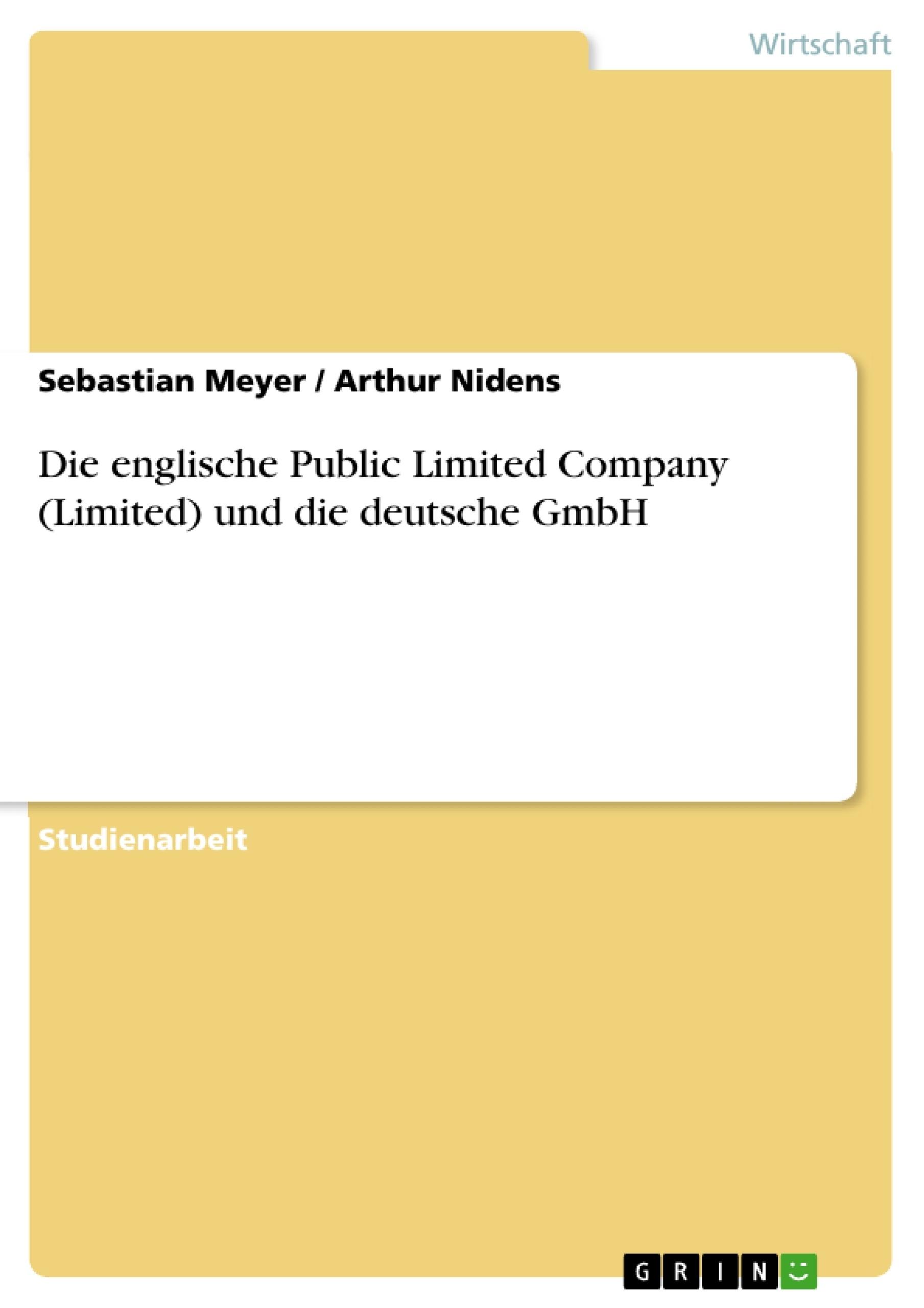 Titel: Die englische Public Limited Company (Limited) und die deutsche GmbH