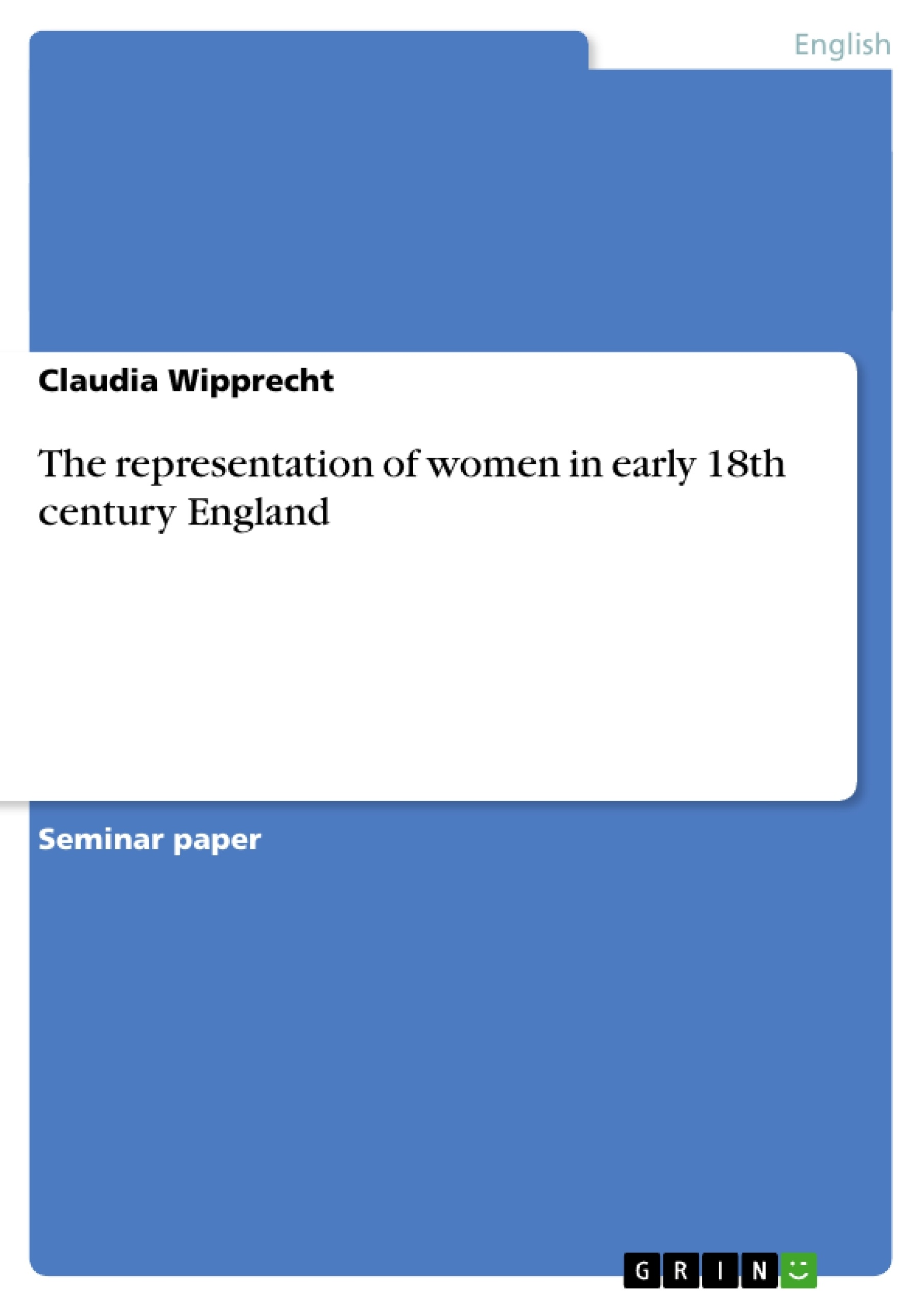 Title: The representation of women in early 18th century England