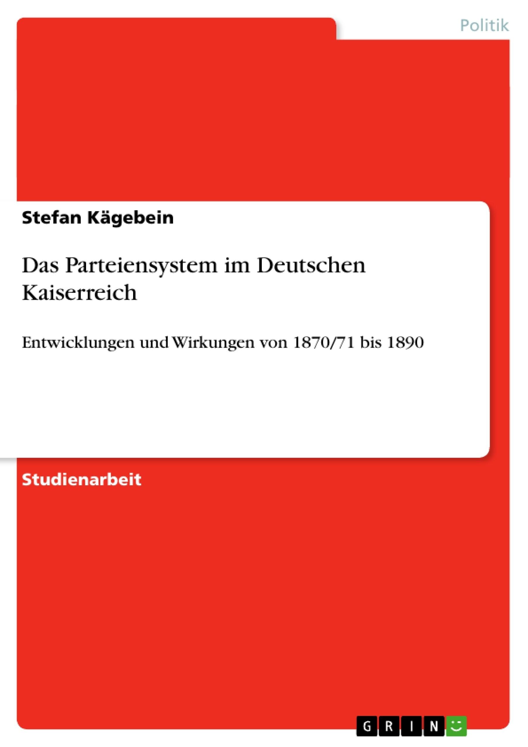 Titel: Das Parteiensystem im Deutschen Kaiserreich