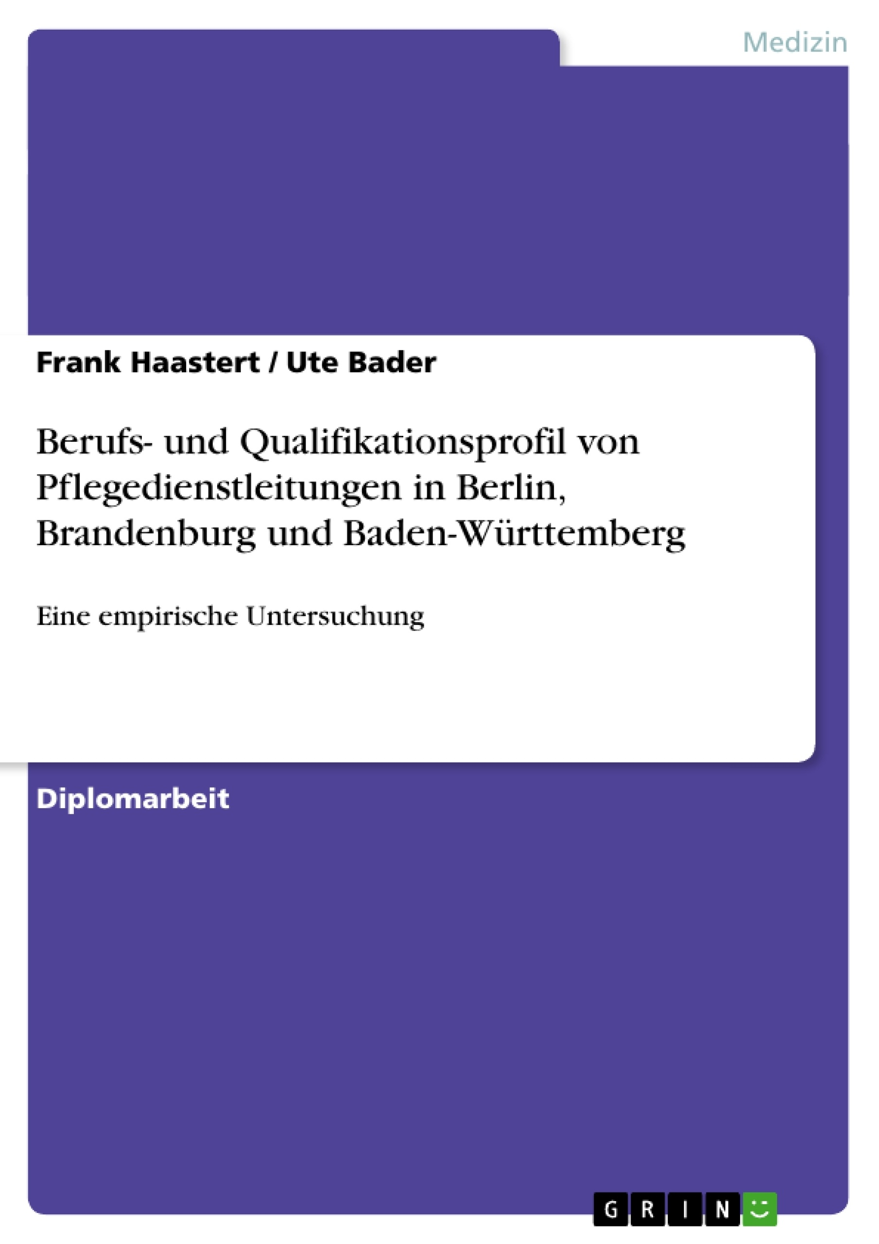 Titel: Berufs- und Qualifikationsprofil von Pflegedienstleitungen in Berlin, Brandenburg und Baden-Württemberg