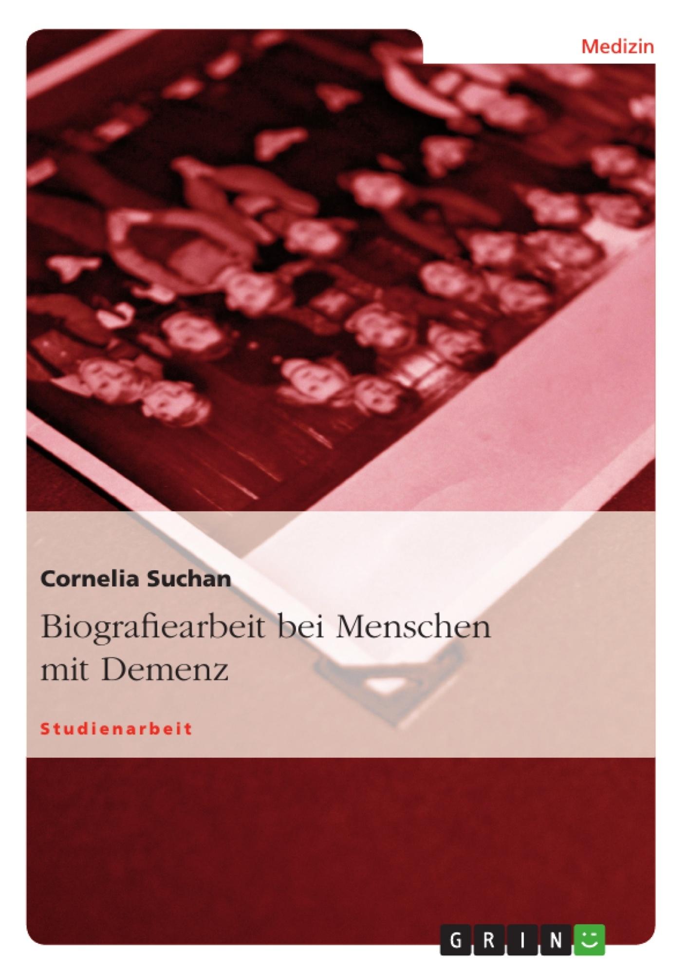 Titel: Biografiearbeit bei Menschen mit Demenz