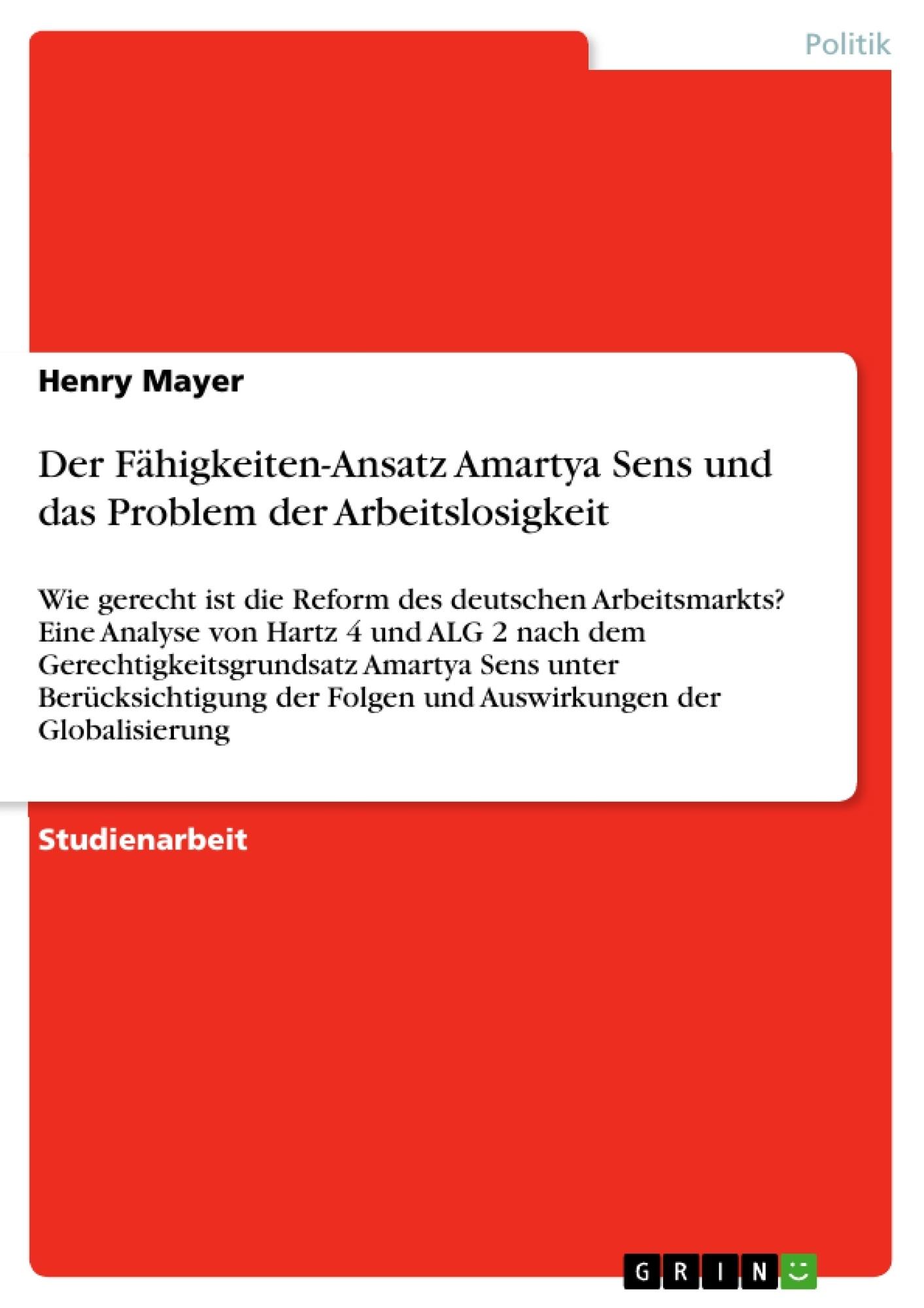 Titel: Der Fähigkeiten-Ansatz Amartya Sens und das Problem der Arbeitslosigkeit