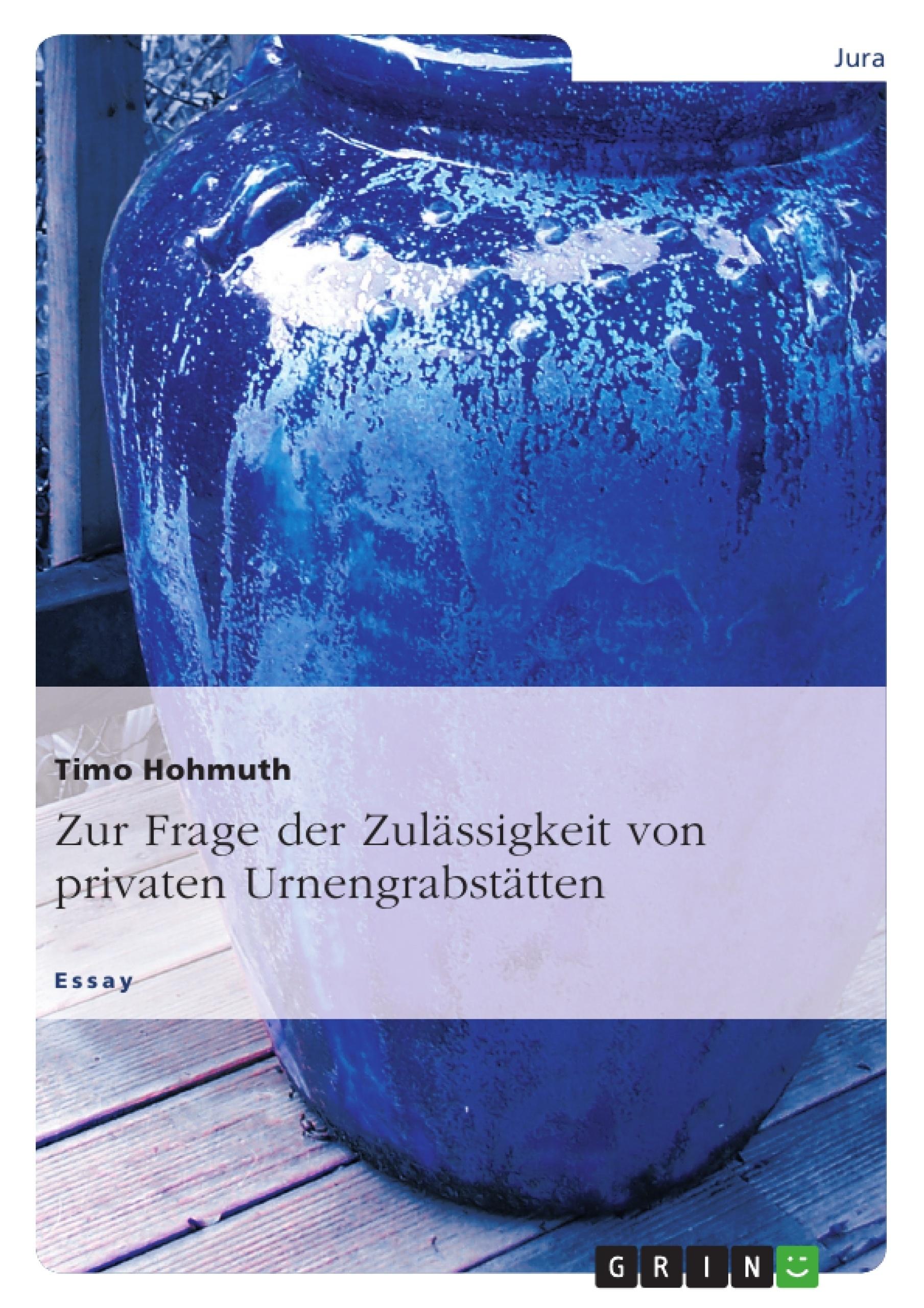 Titel: Zur Frage der Zulässigkeit von privaten Urnengrabstätten