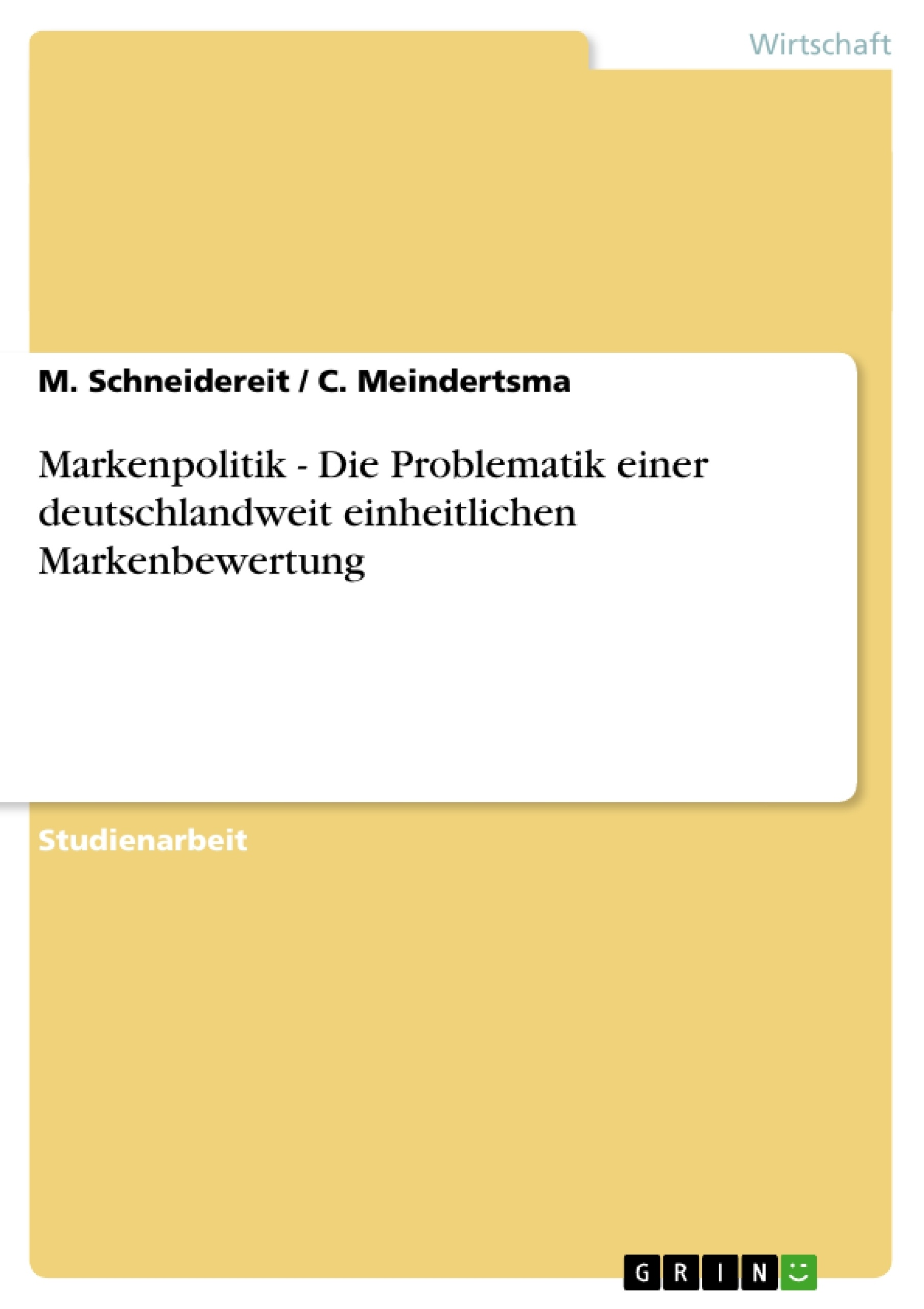 Titel: Markenpolitik - Die Problematik einer deutschlandweit einheitlichen Markenbewertung