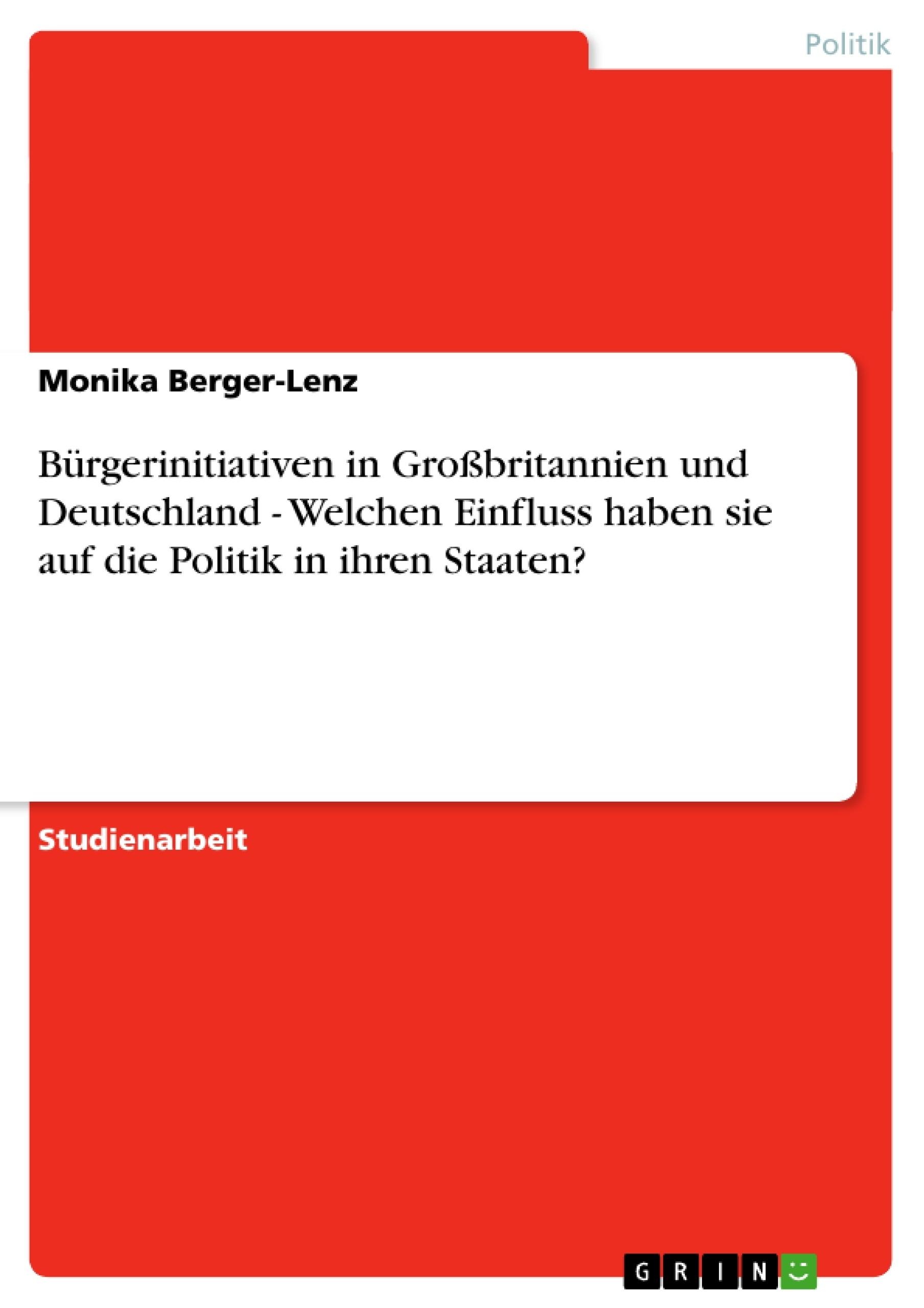 Titel: Bürgerinitiativen in Großbritannien und Deutschland - Welchen Einfluss haben sie auf die Politik in ihren Staaten?
