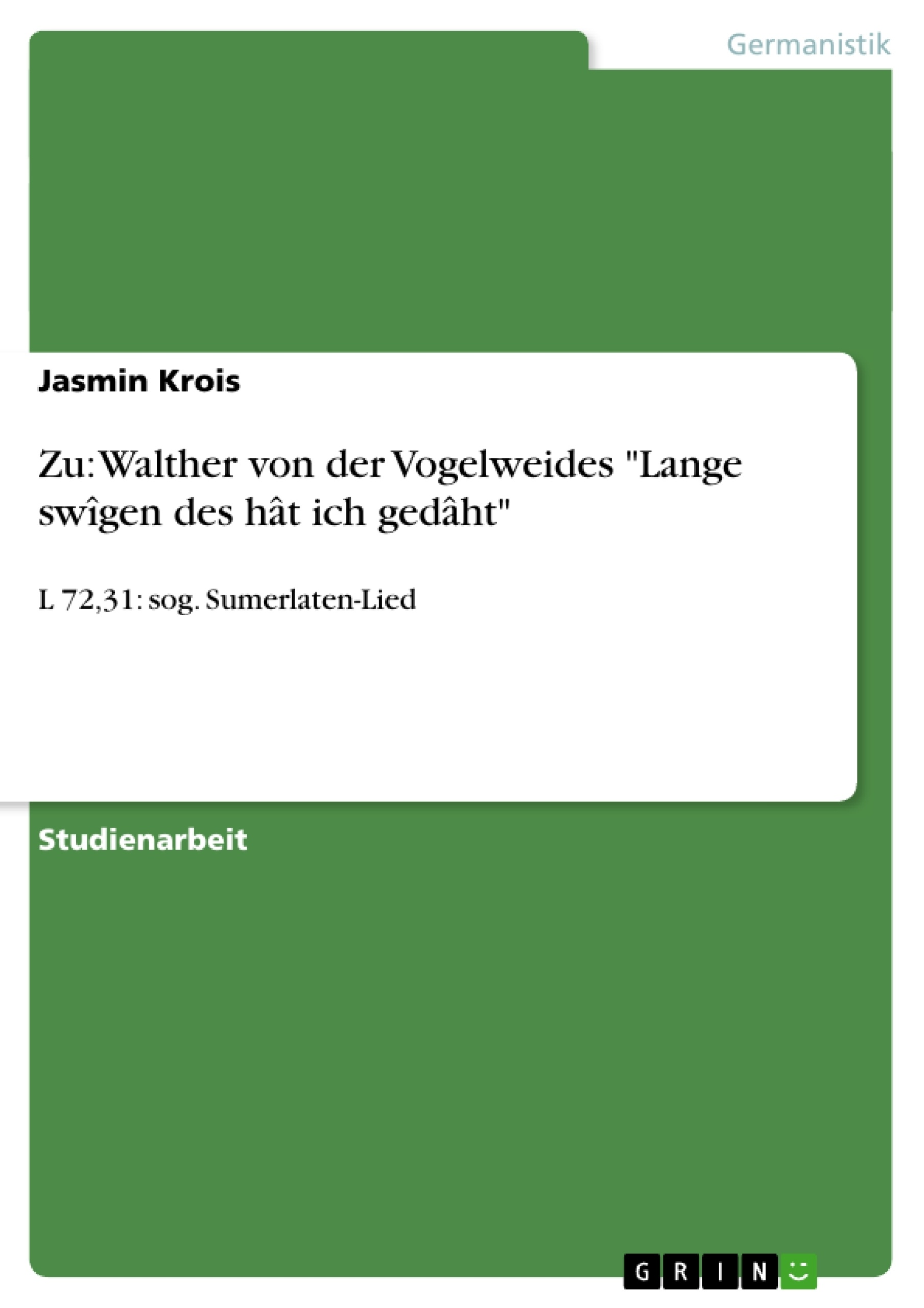 """Titel: Zu: Walther von der Vogelweides """"Lange swîgen des hât ich gedâht"""""""
