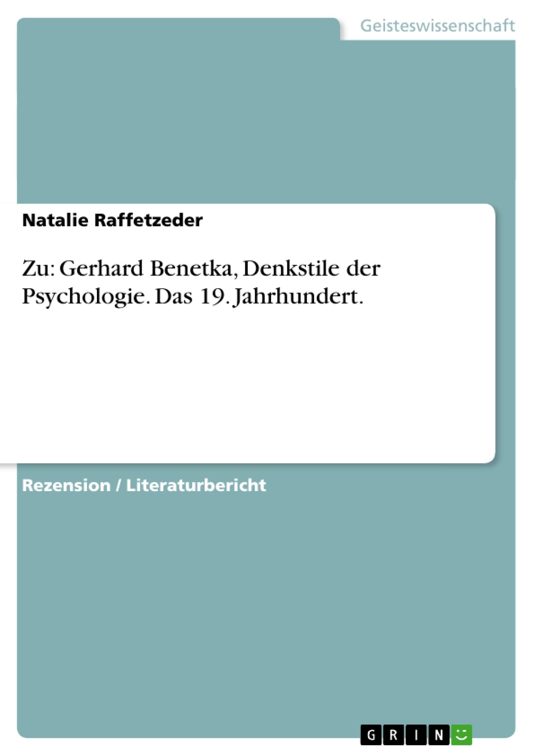 Titel: Zu: Gerhard Benetka, Denkstile der Psychologie. Das 19. Jahrhundert.