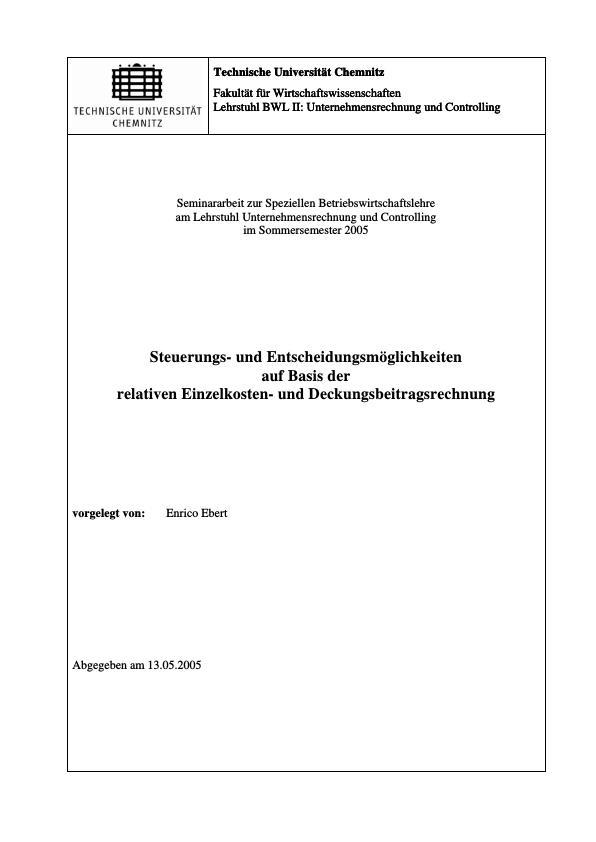 Titel: Steuerungs- und Entscheidungsmöglichkeiten auf Basis der relativen Einzelkosten- und Deckungsbeitragsrechnung