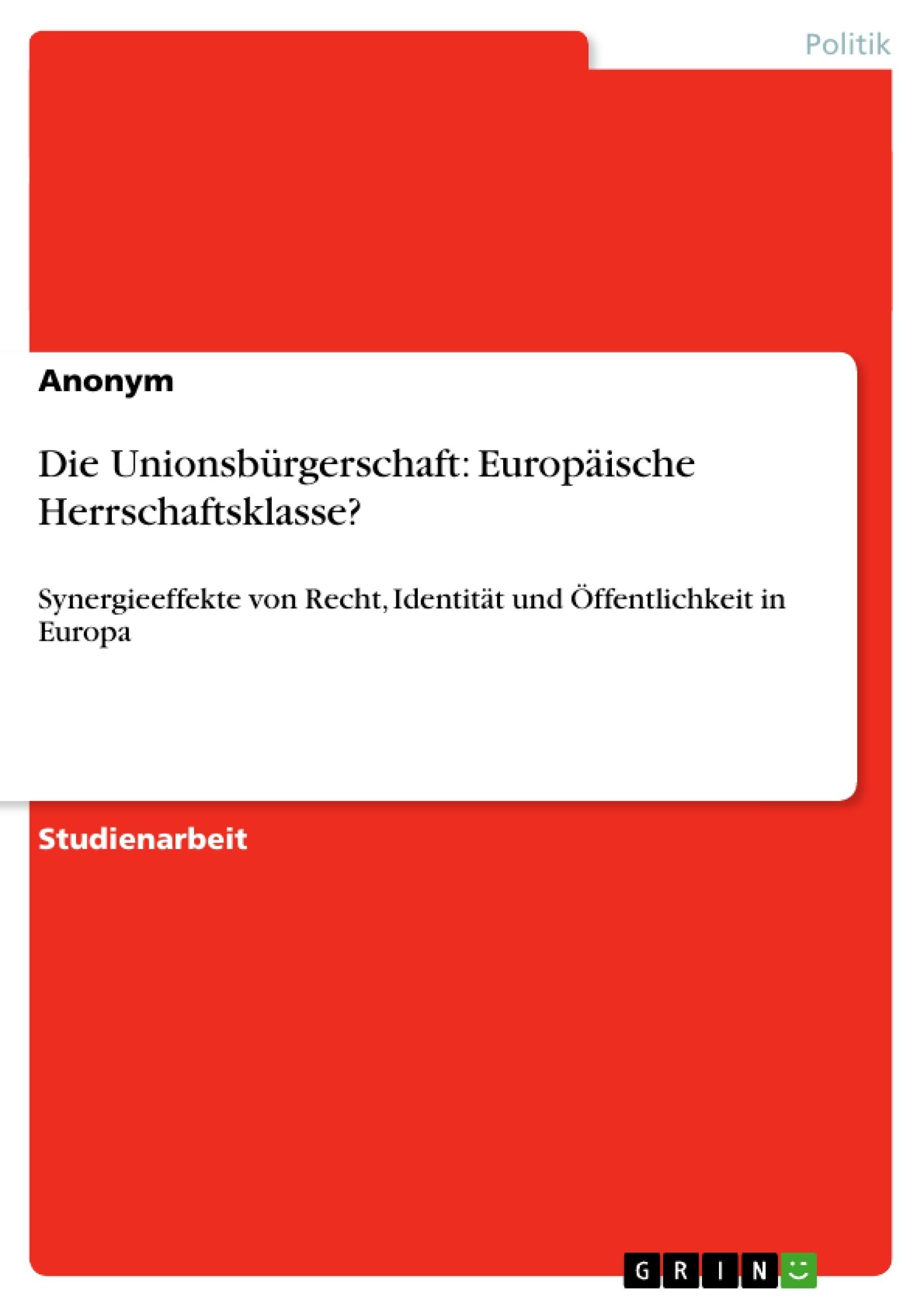 Titel: Die Unionsbürgerschaft: Europäische Herrschaftsklasse?