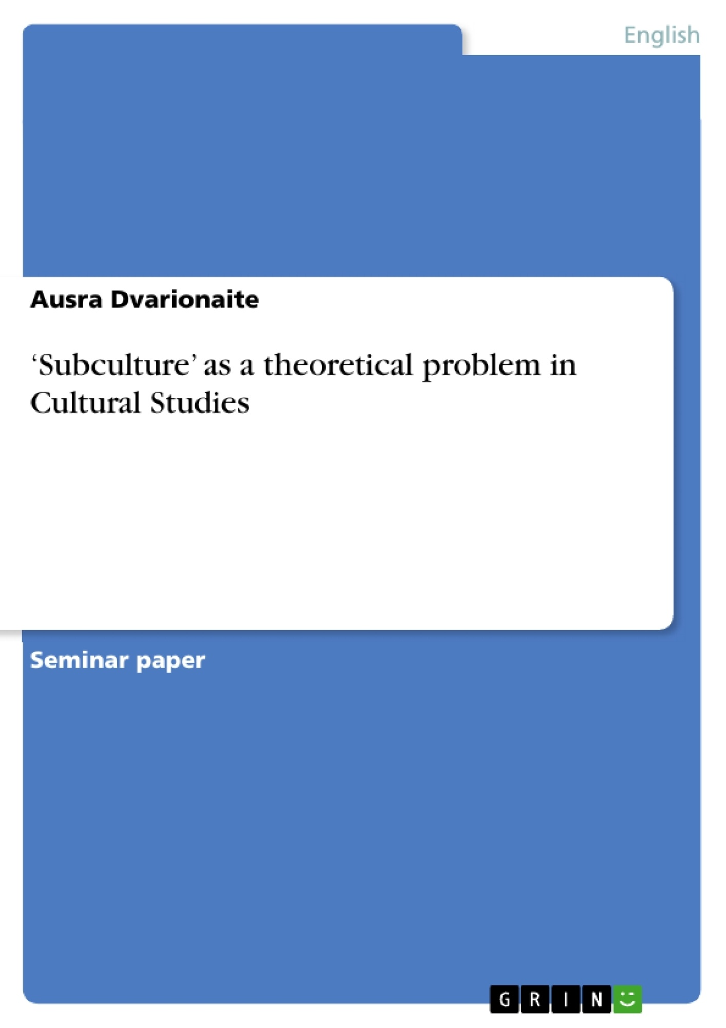 Title: 'Subculture' as a theoretical problem in Cultural Studies