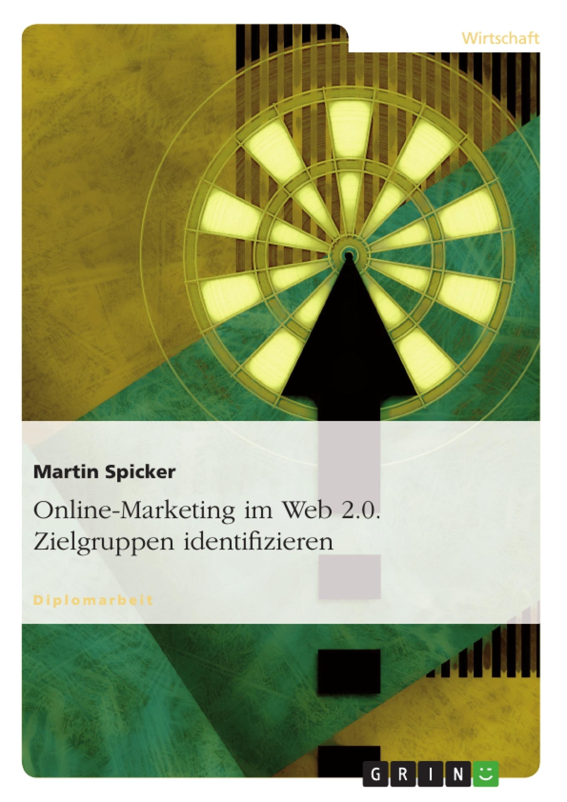 Titel: Online-Marketing im Web 2.0. Zielgruppen identifizieren