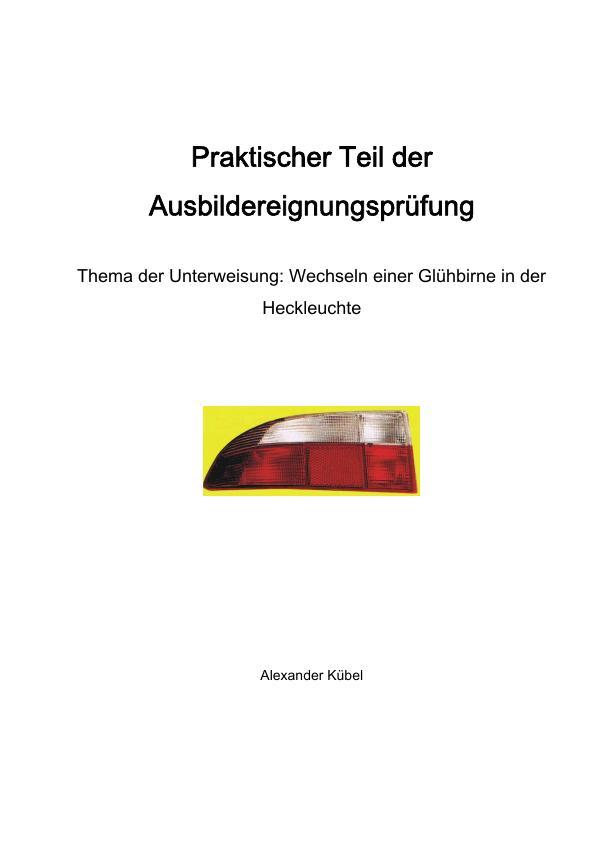 Titel: Wechseln einer Glühbirne in der Heckleuchte (Unterweisung Karosserie- und Fahrzeugbaumechaniker /-in)