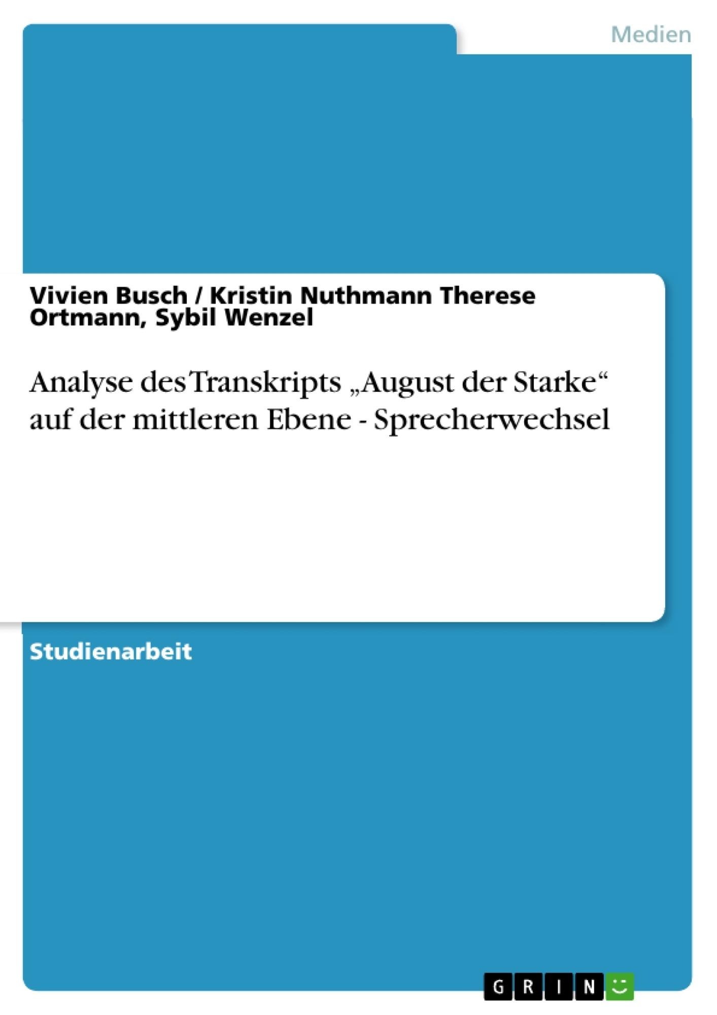 """Titel: Analyse des Transkripts """"August der Starke"""" auf der mittleren Ebene - Sprecherwechsel"""
