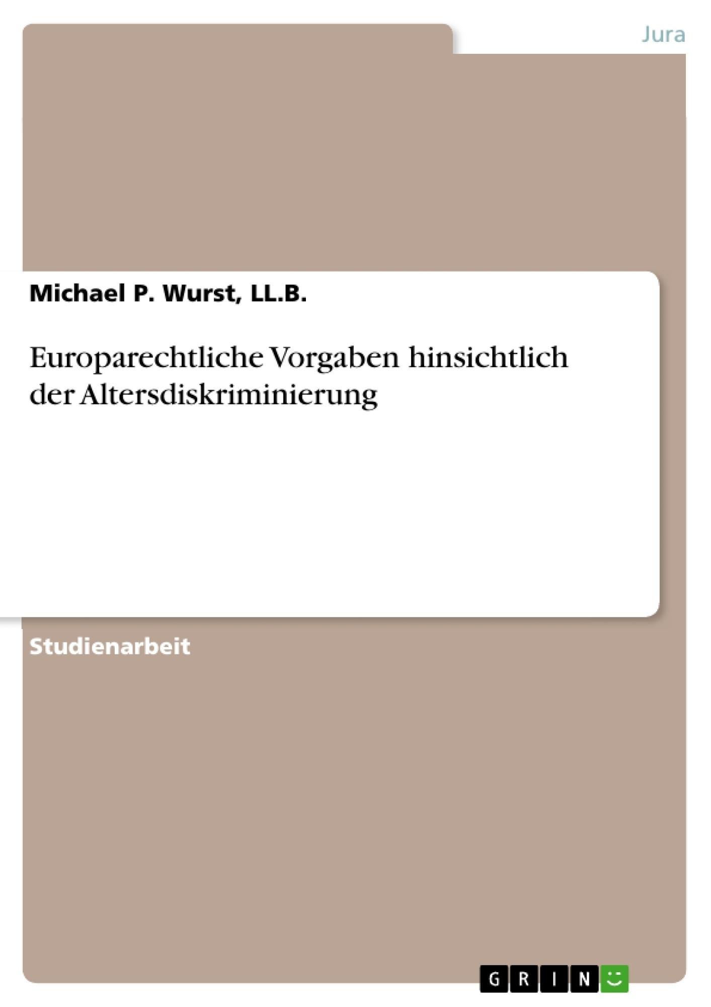Titel: Europarechtliche Vorgaben hinsichtlich der Altersdiskriminierung