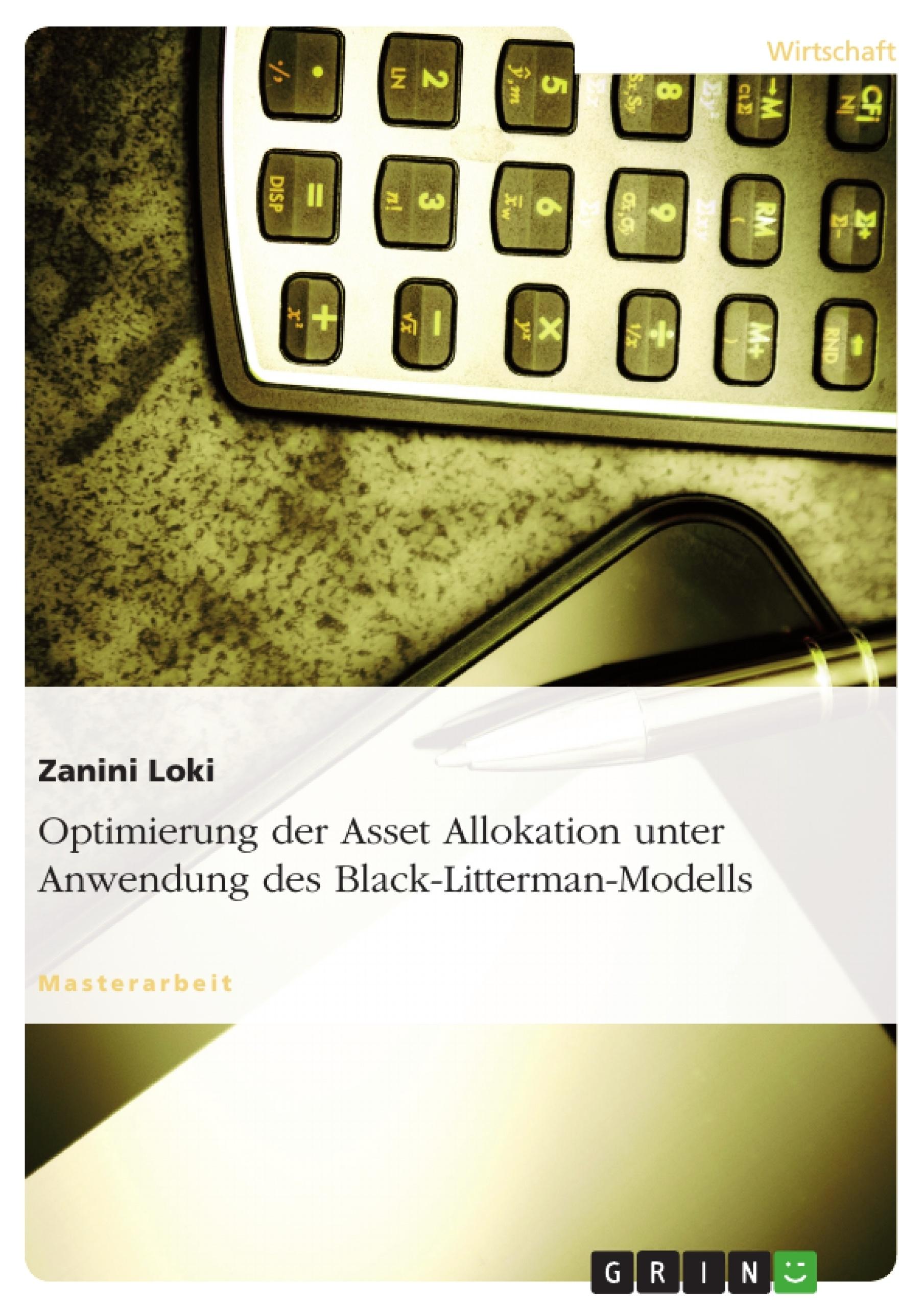 Titel: Optimierung der Asset Allokation unter Anwendung des Black-Litterman-Modells