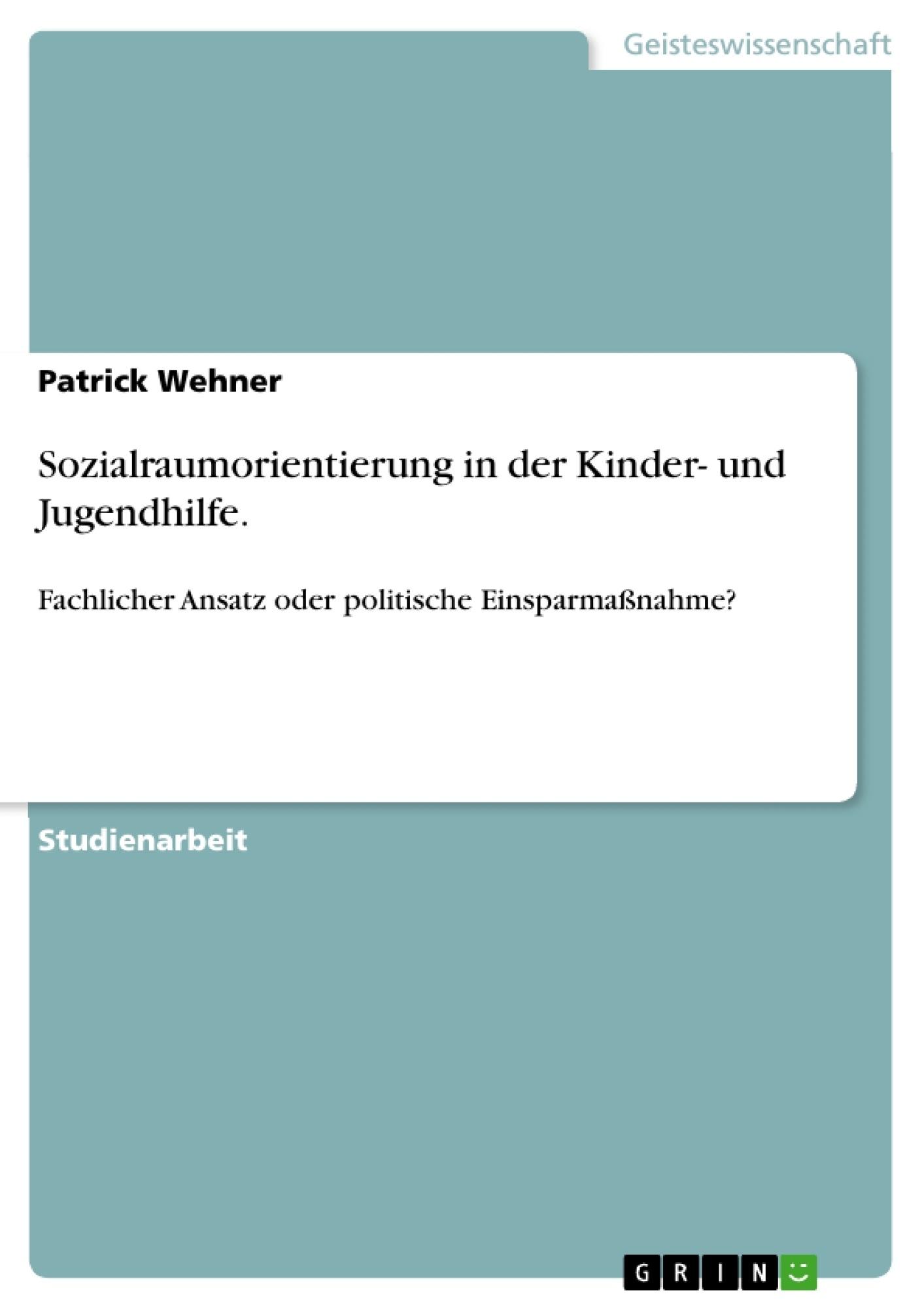 Titel: Sozialraumorientierung in der Kinder- und Jugendhilfe.