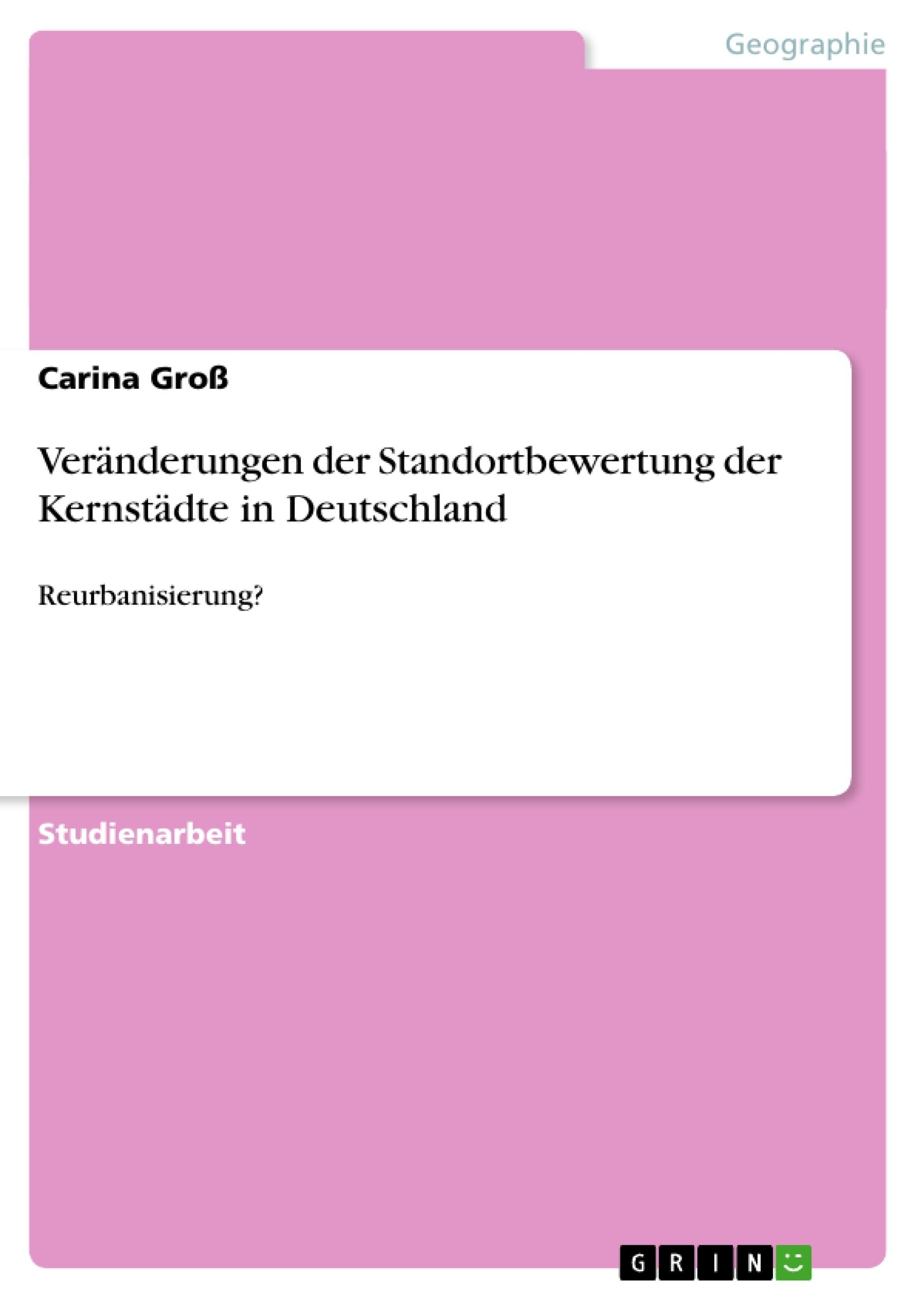 Titel: Veränderungen der Standortbewertung der Kernstädte in Deutschland